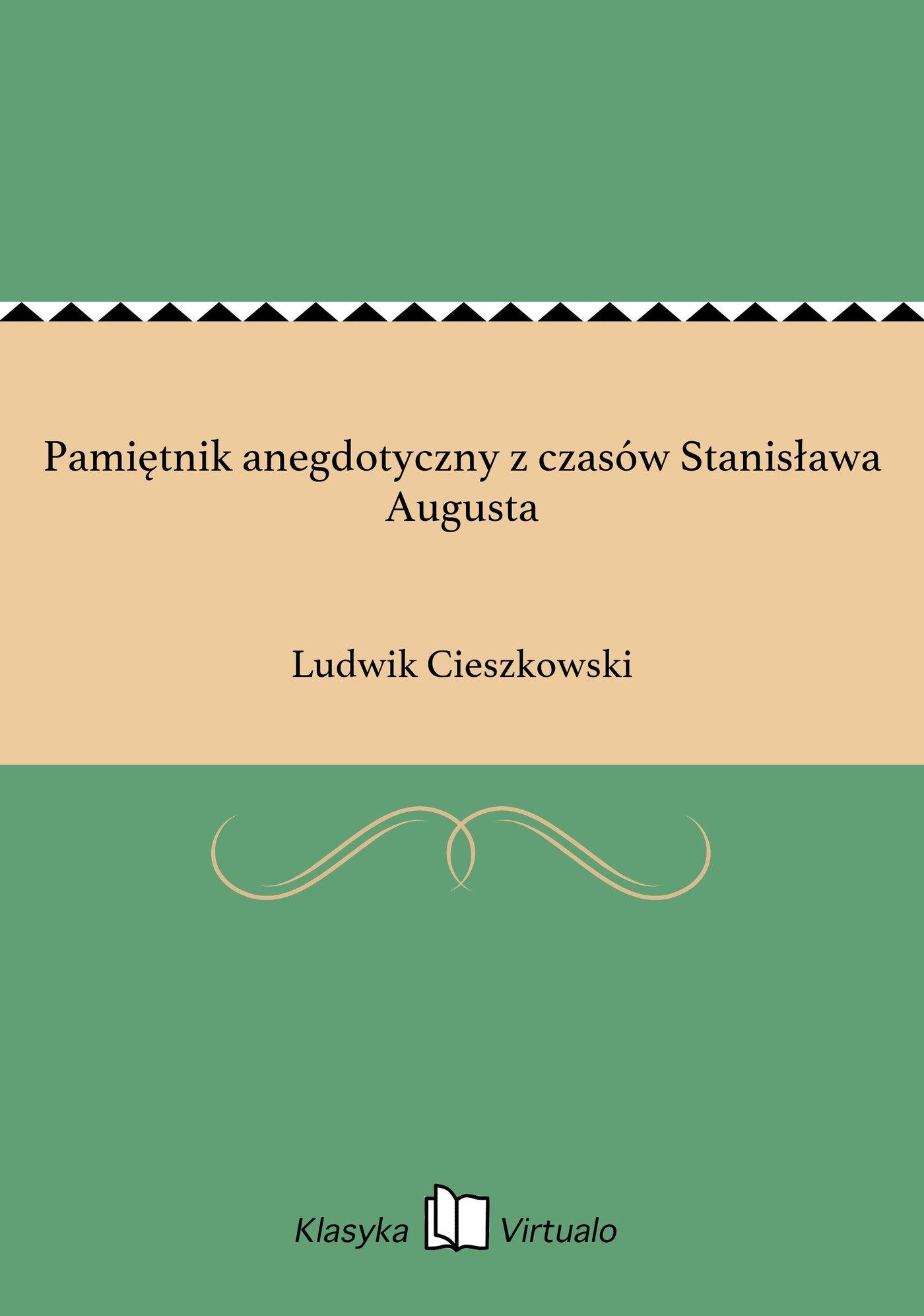 Pamiętnik anegdotyczny z czasów Stanisława Augusta - Ebook (Książka EPUB) do pobrania w formacie EPUB
