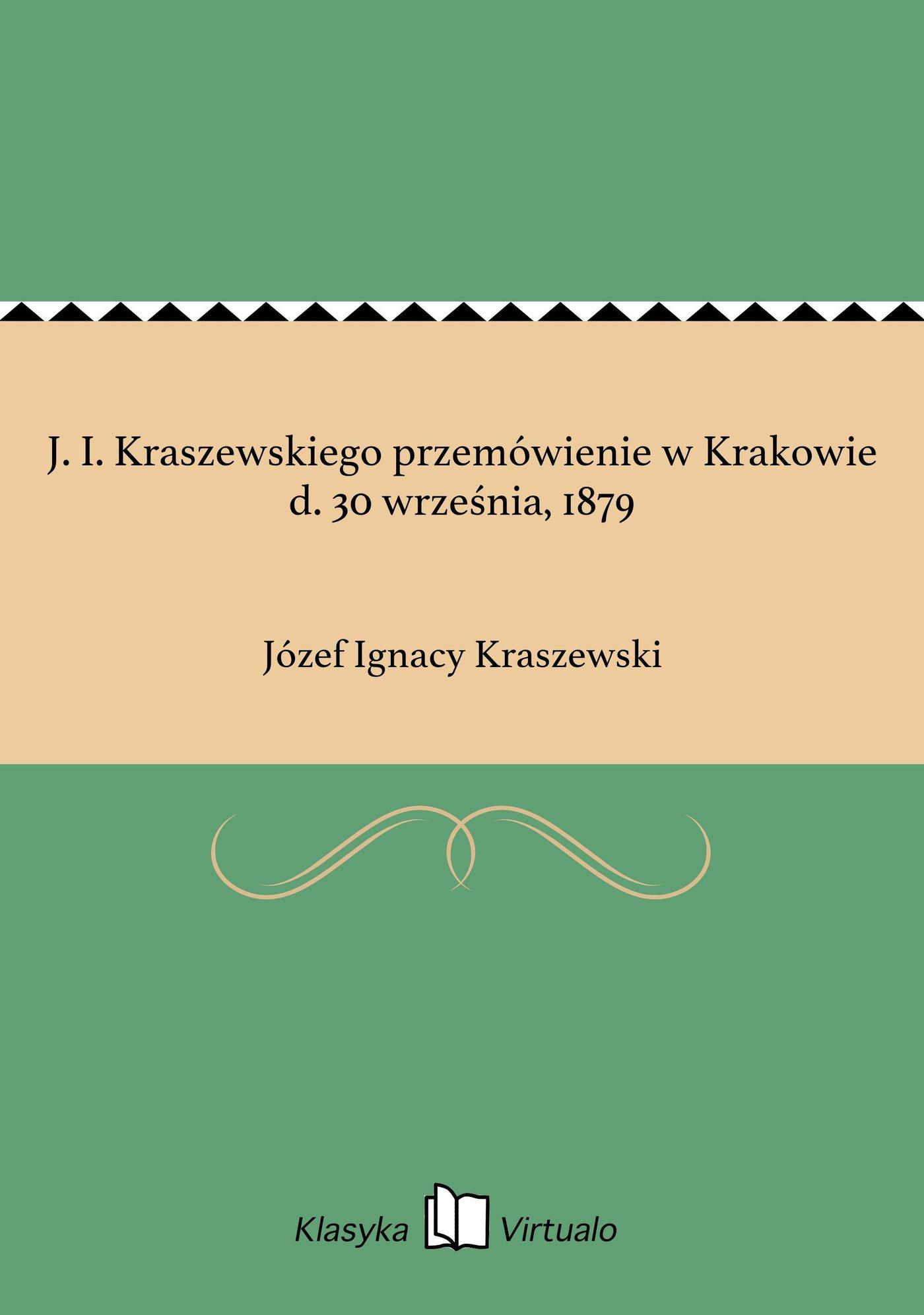 J. I. Kraszewskiego przemówienie w Krakowie d. 30 września, 1879 - Ebook (Książka EPUB) do pobrania w formacie EPUB