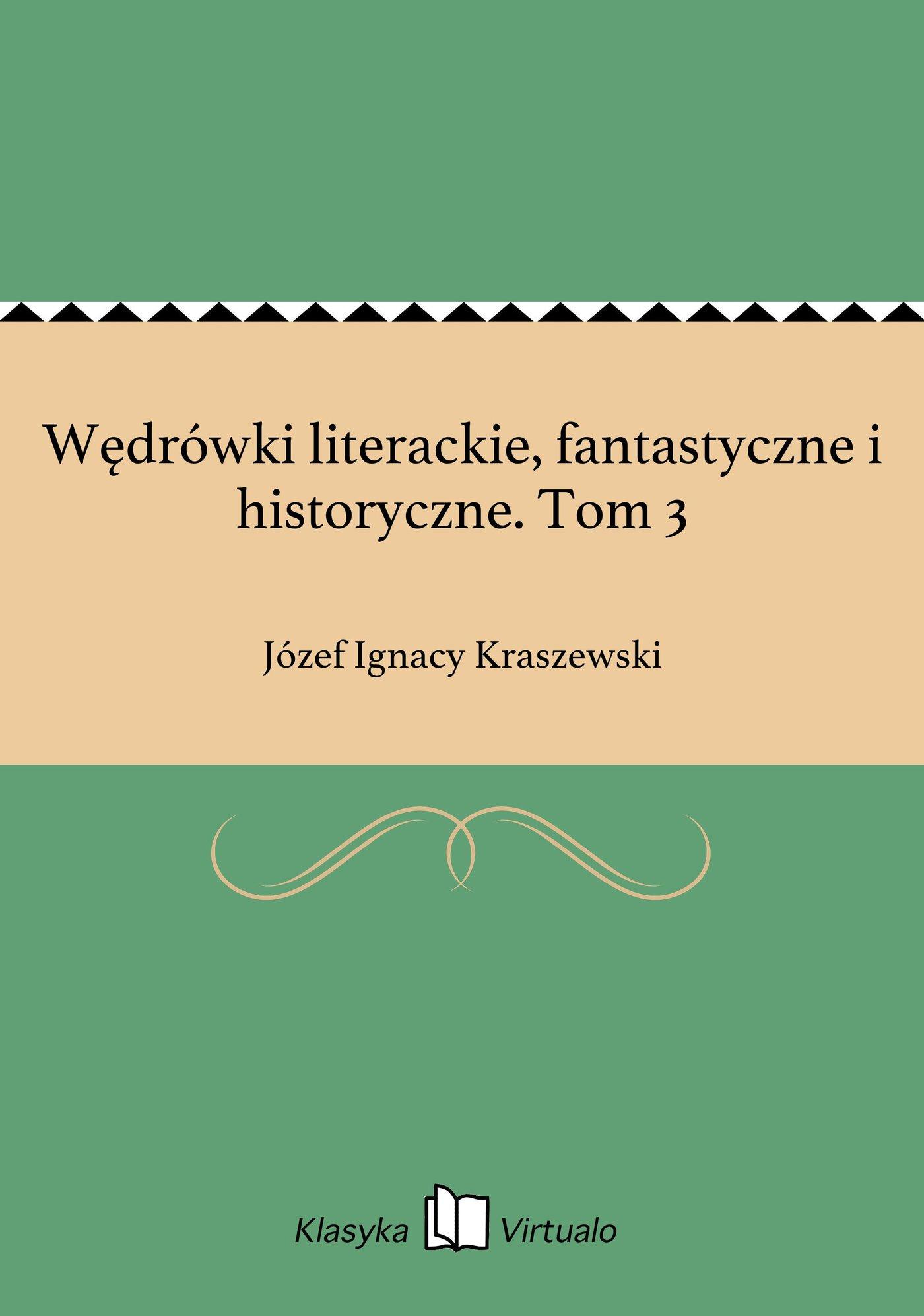 Wędrówki literackie, fantastyczne i historyczne. Tom 3 - Ebook (Książka EPUB) do pobrania w formacie EPUB