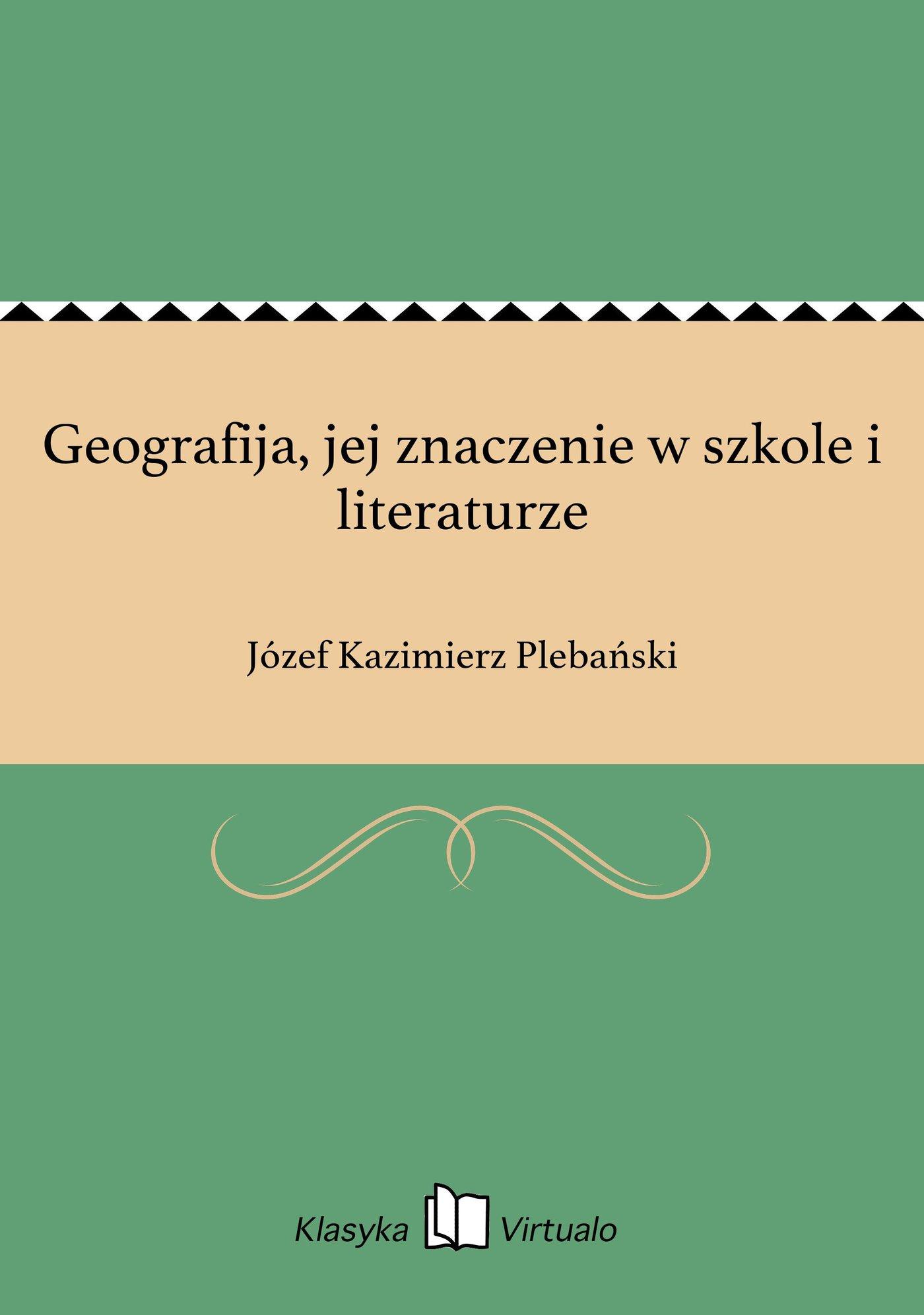 Geografija, jej znaczenie w szkole i literaturze - Ebook (Książka EPUB) do pobrania w formacie EPUB