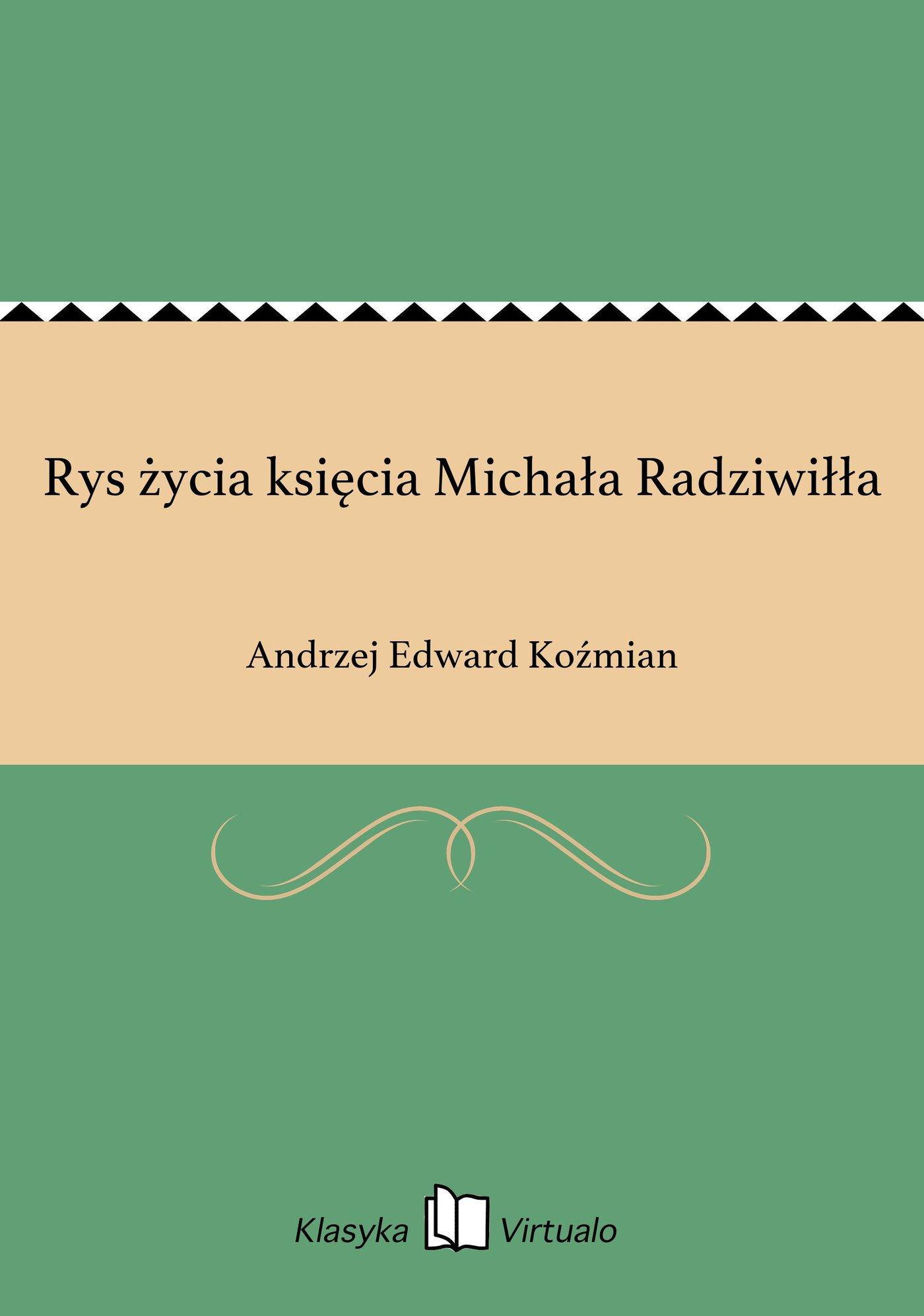 Rys życia księcia Michała Radziwiłła - Ebook (Książka EPUB) do pobrania w formacie EPUB
