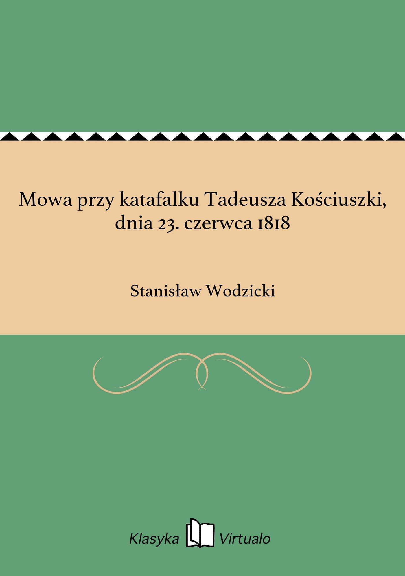 Mowa przy katafalku Tadeusza Kościuszki, dnia 23. czerwca 1818 - Ebook (Książka EPUB) do pobrania w formacie EPUB