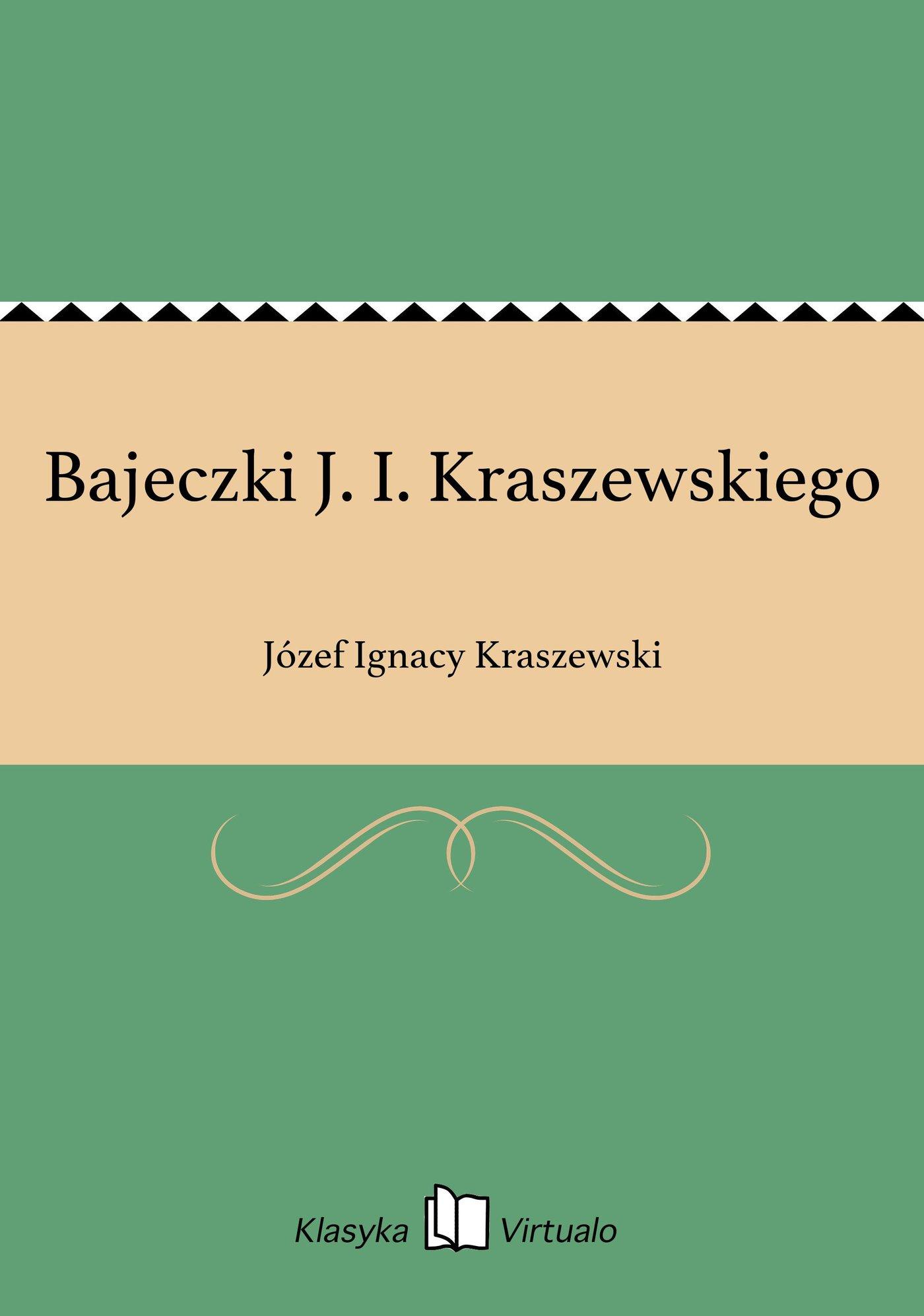Bajeczki J. I. Kraszewskiego - Ebook (Książka EPUB) do pobrania w formacie EPUB