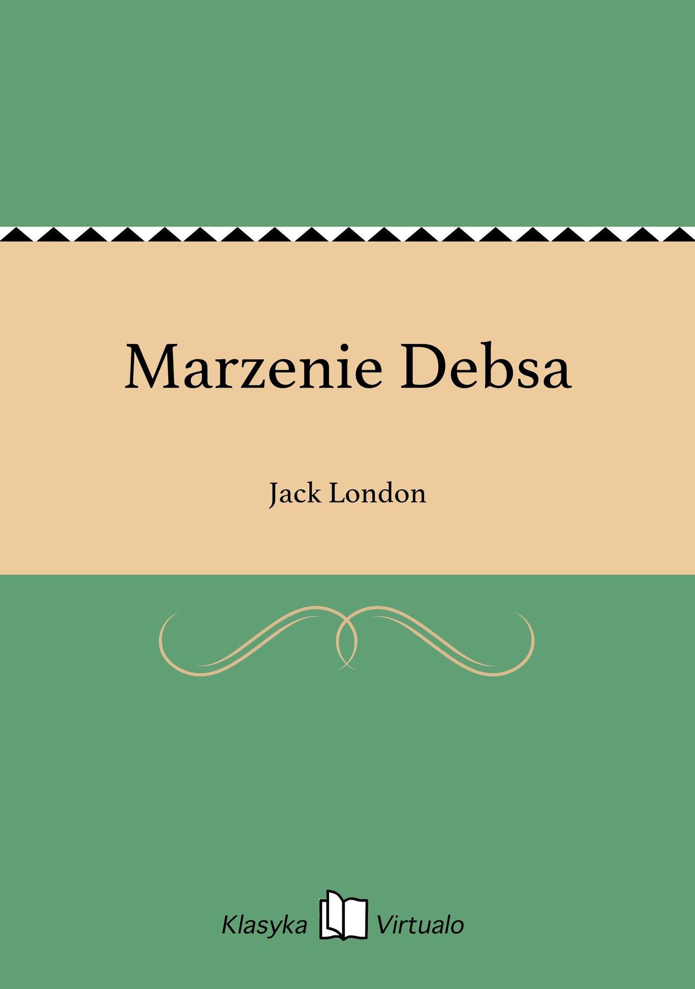 Marzenie Debsa - Ebook (Książka EPUB) do pobrania w formacie EPUB