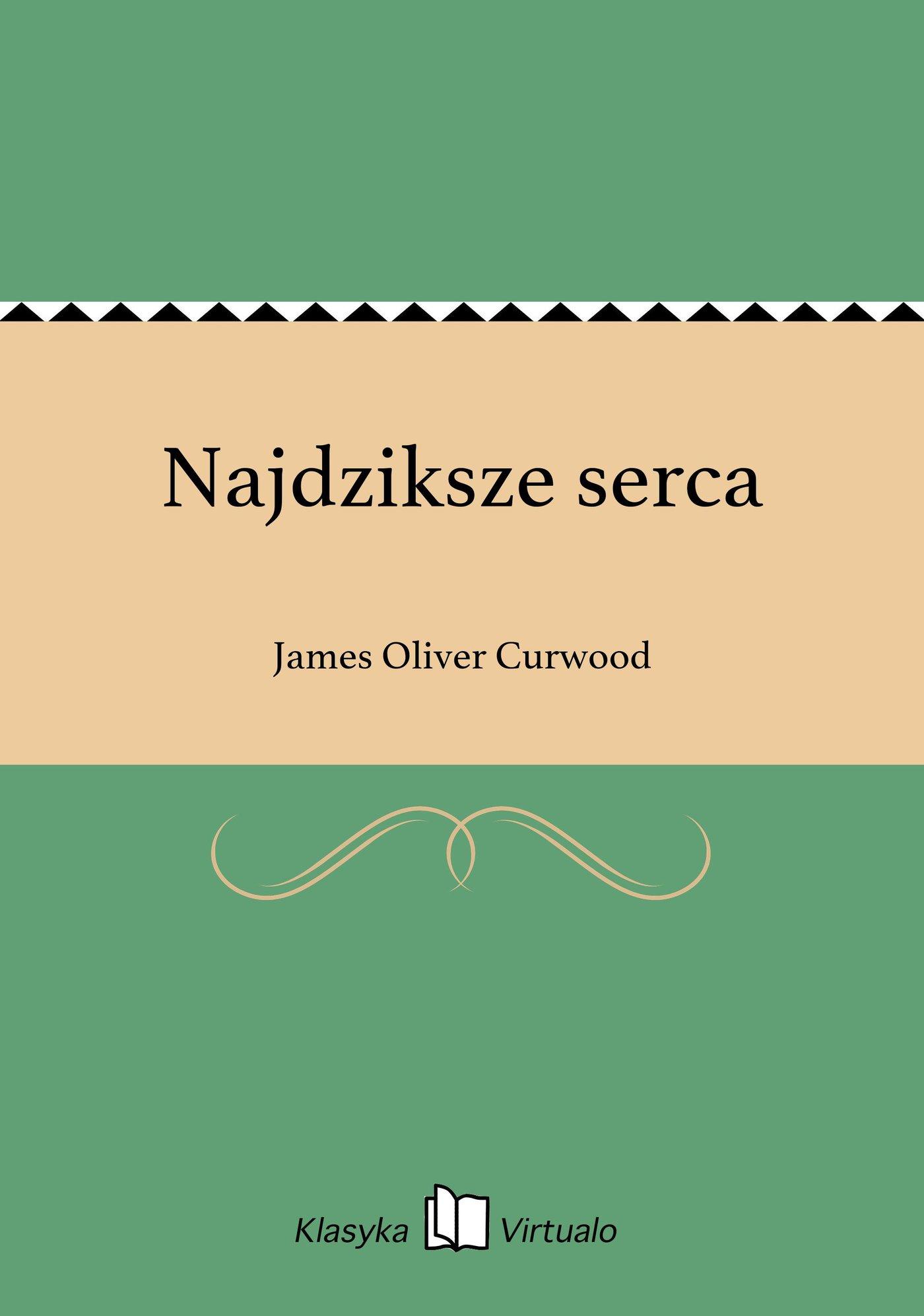 Najdziksze serca - Ebook (Książka EPUB) do pobrania w formacie EPUB