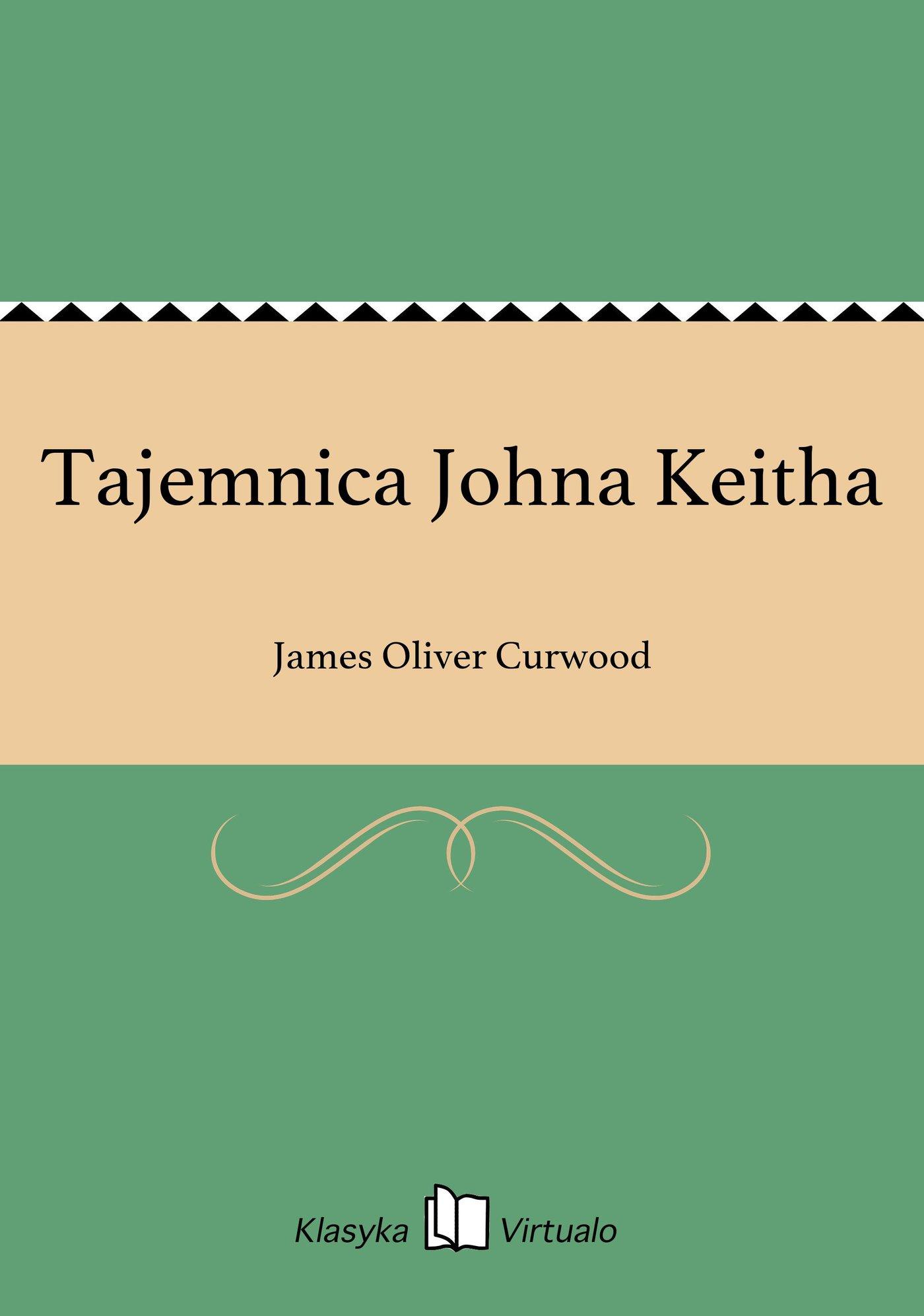 Tajemnica Johna Keitha - Ebook (Książka EPUB) do pobrania w formacie EPUB