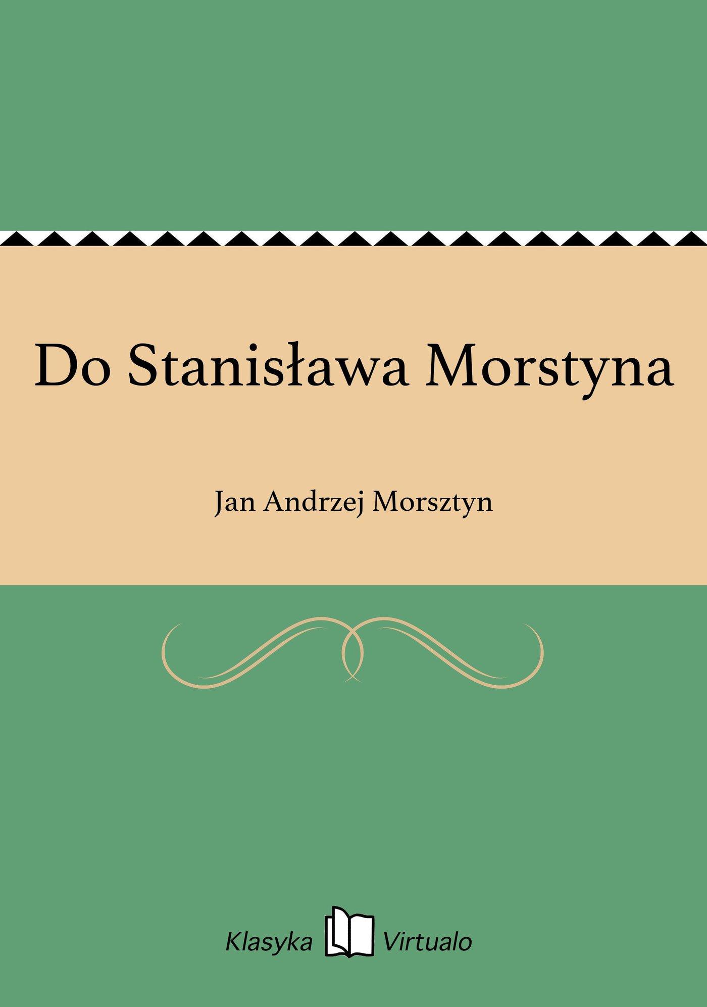 Do Stanisława Morstyna - Ebook (Książka EPUB) do pobrania w formacie EPUB