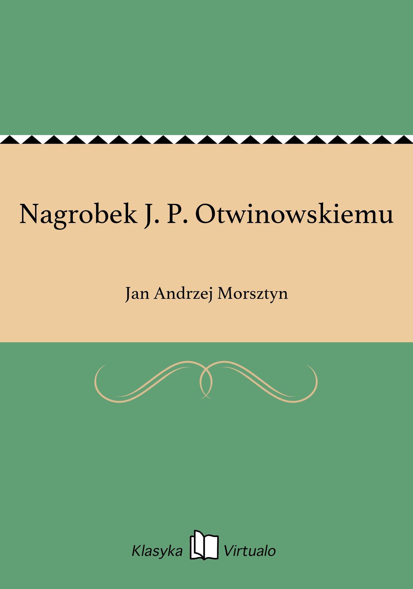 Nagrobek J. P. Otwinowskiemu - Ebook (Książka EPUB) do pobrania w formacie EPUB