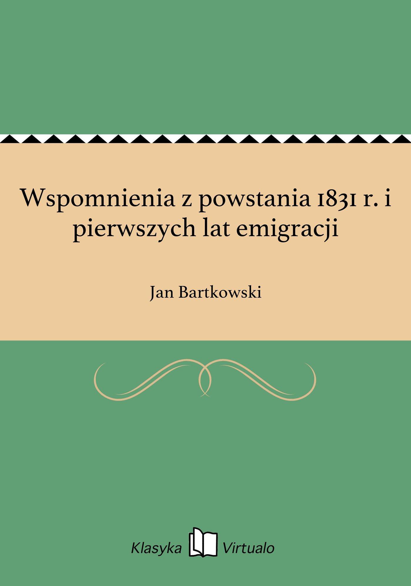 Wspomnienia z powstania 1831 r. i pierwszych lat emigracji - Ebook (Książka EPUB) do pobrania w formacie EPUB