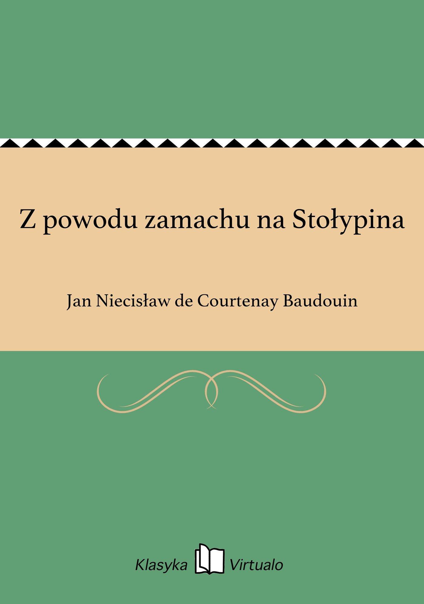 Z powodu zamachu na Stołypina - Ebook (Książka EPUB) do pobrania w formacie EPUB