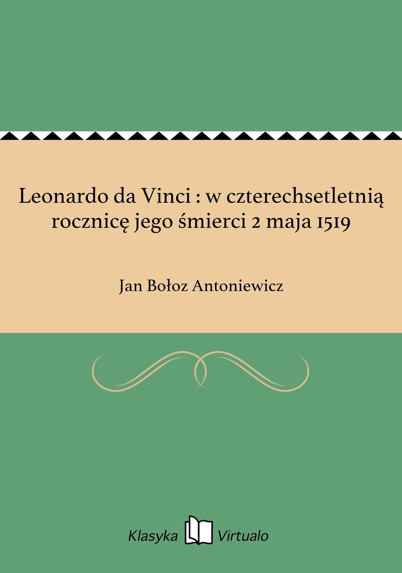 Leonardo da Vinci : w czterechsetletnią rocznicę jego śmierci 2 maja 1519 - Ebook (Książka EPUB) do pobrania w formacie EPUB