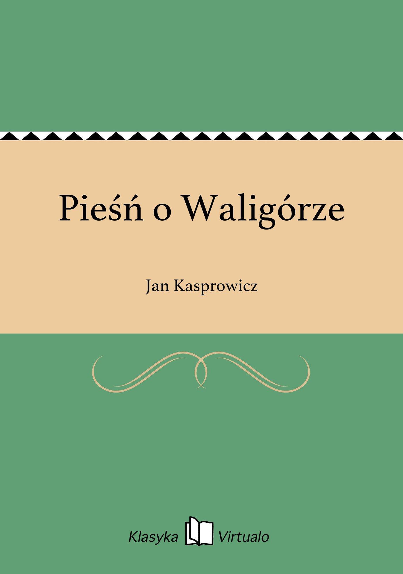 Pieśń o Waligórze - Ebook (Książka EPUB) do pobrania w formacie EPUB