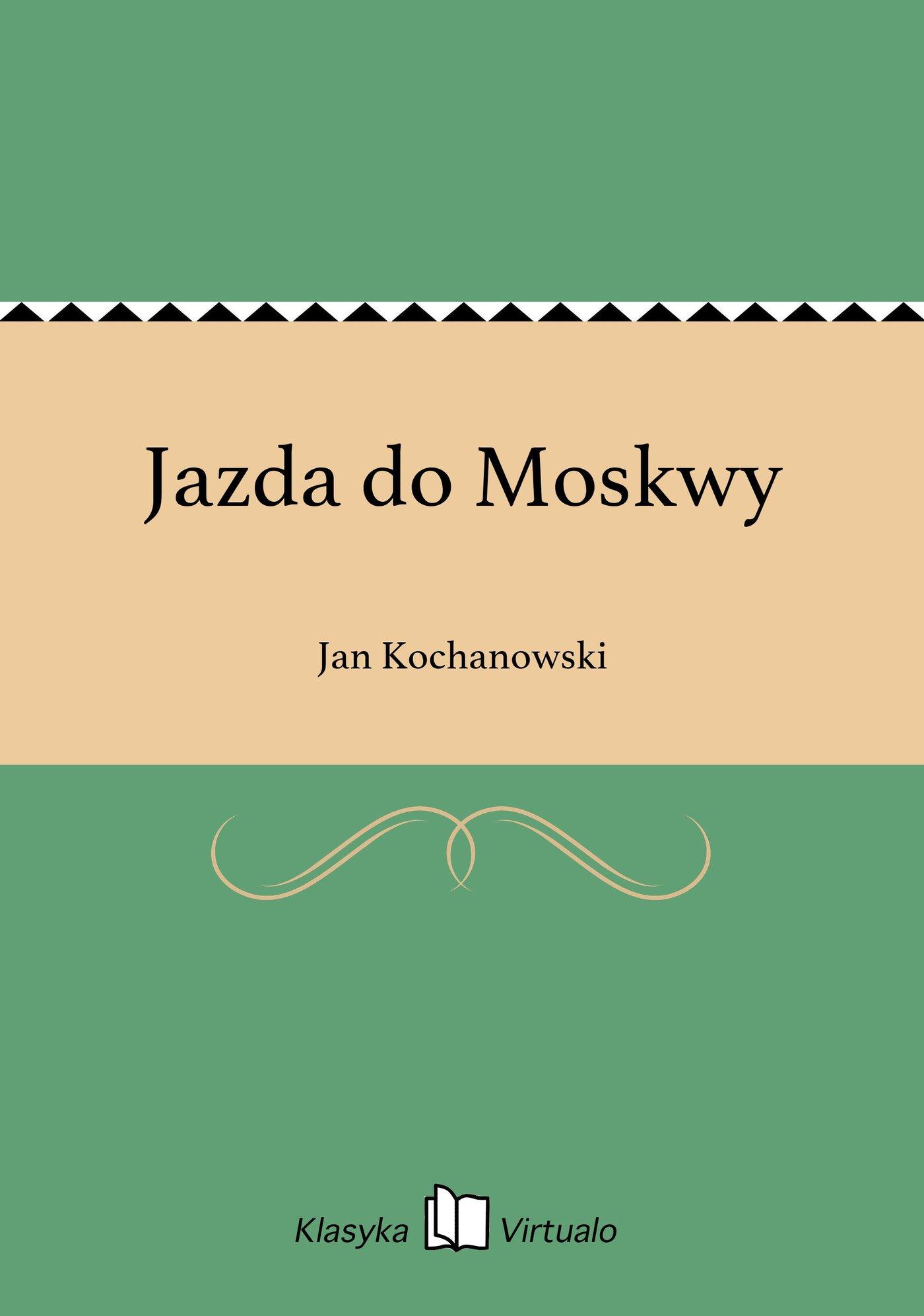 Jazda do Moskwy - Ebook (Książka EPUB) do pobrania w formacie EPUB
