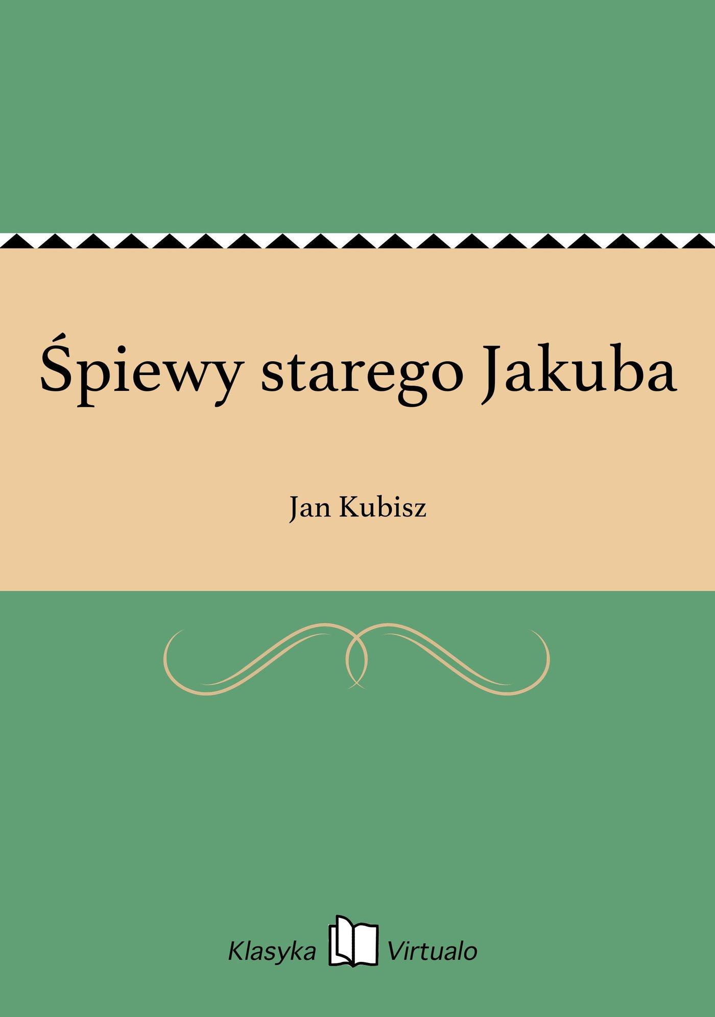 Śpiewy starego Jakuba - Ebook (Książka EPUB) do pobrania w formacie EPUB