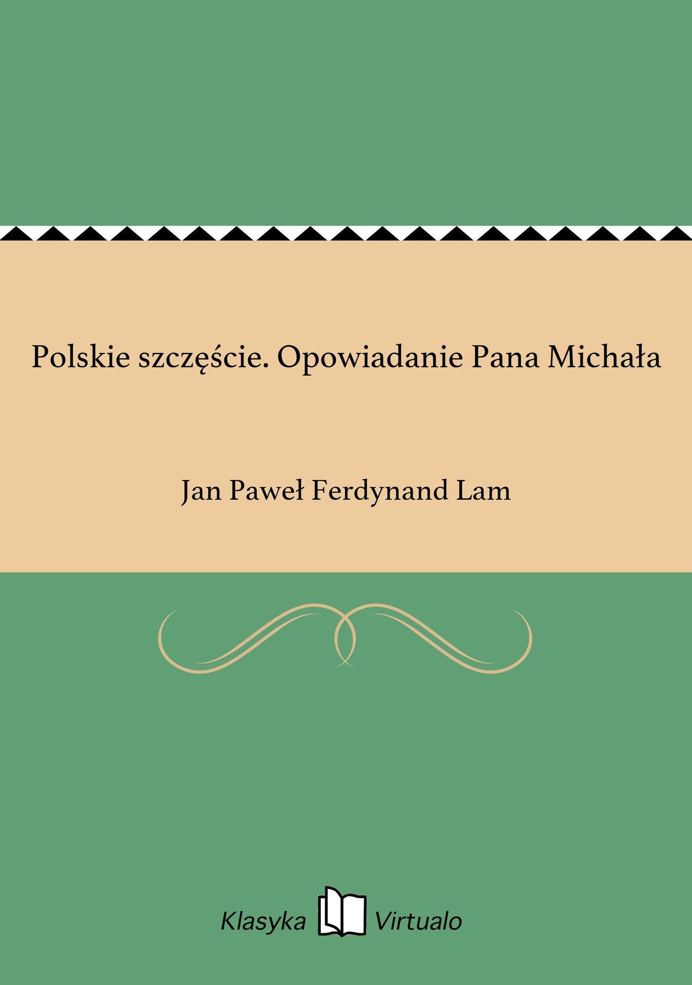 Polskie szczęście. Opowiadanie Pana Michała - Ebook (Książka EPUB) do pobrania w formacie EPUB
