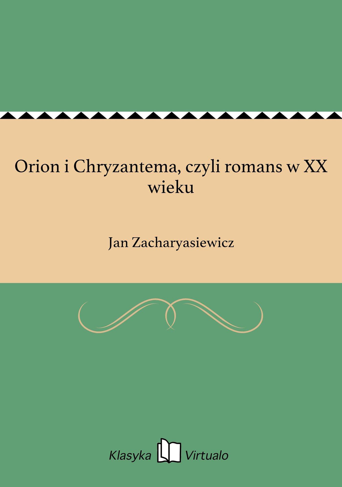 Orion i Chryzantema, czyli romans w XX wieku - Ebook (Książka EPUB) do pobrania w formacie EPUB