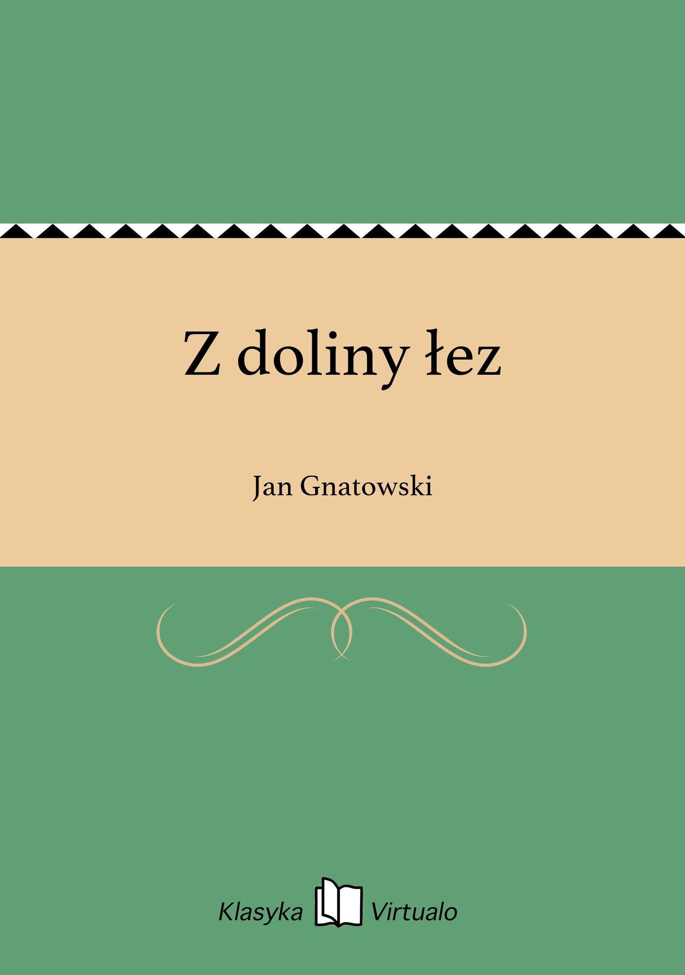 Z doliny łez - Ebook (Książka EPUB) do pobrania w formacie EPUB