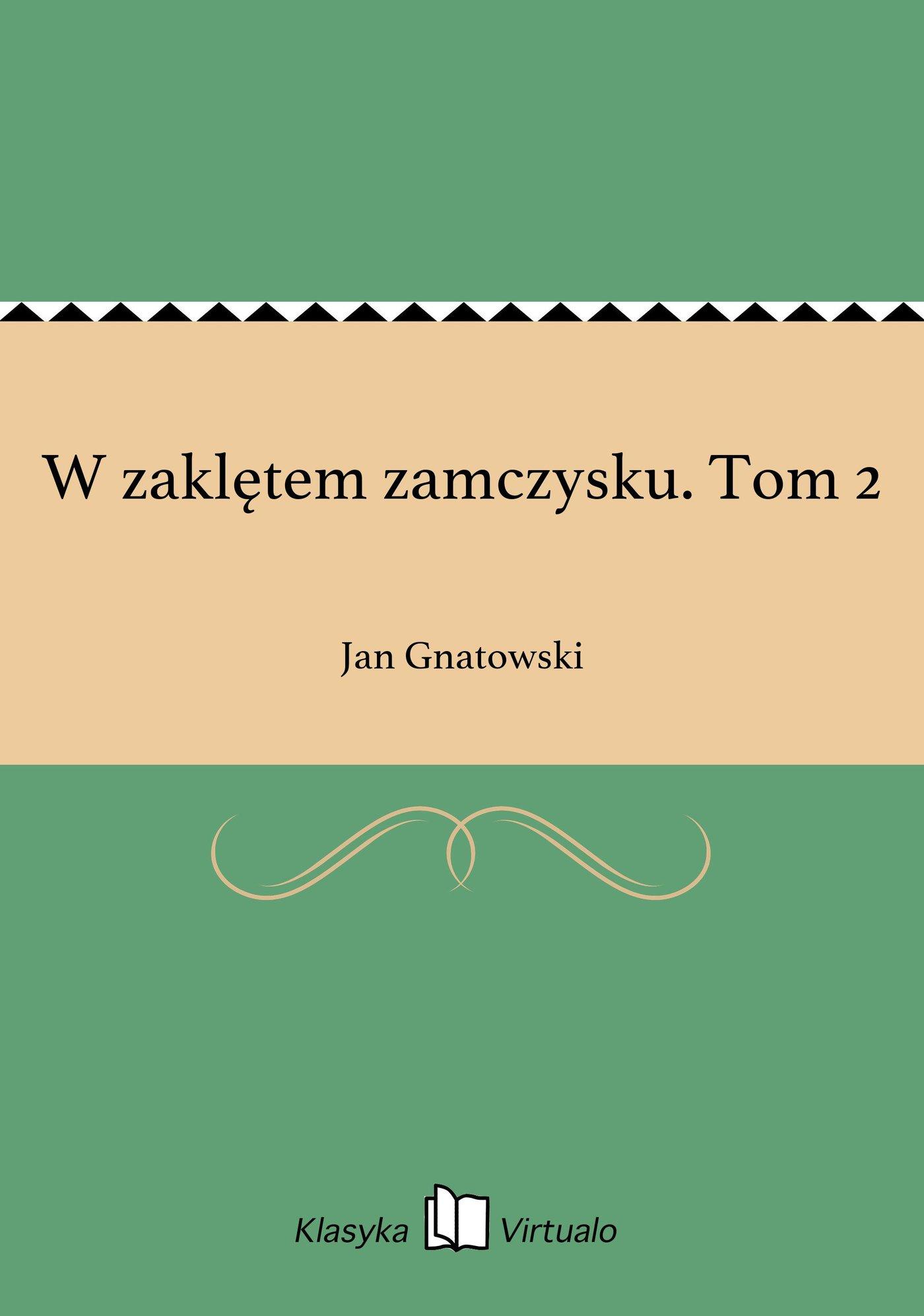 W zaklętem zamczysku. Tom 2 - Ebook (Książka EPUB) do pobrania w formacie EPUB