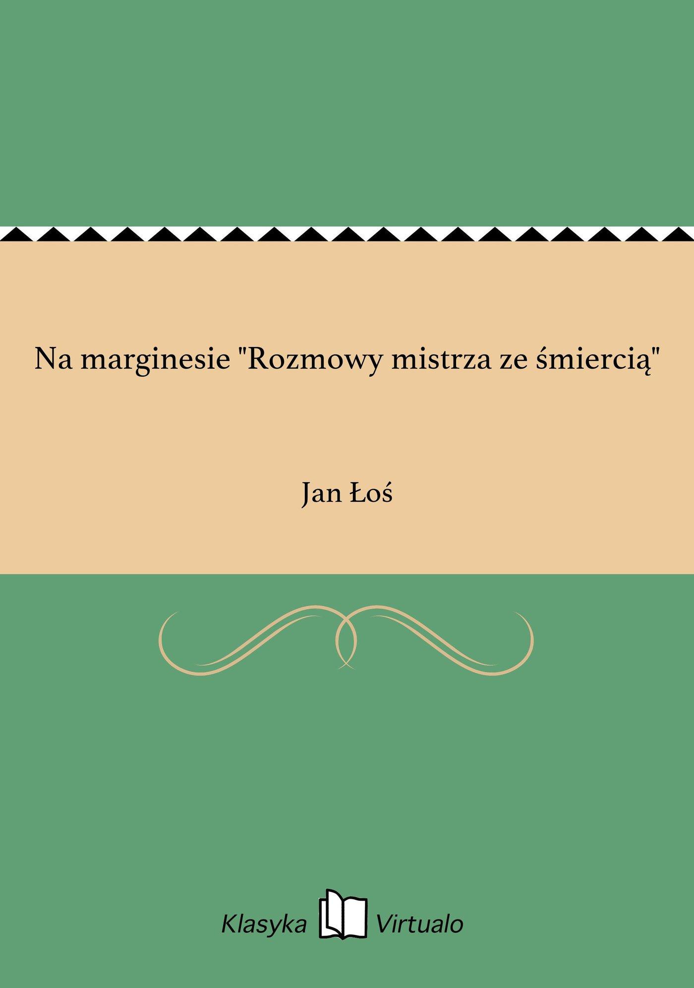 """Na marginesie """"Rozmowy mistrza ze śmiercią"""" - Ebook (Książka EPUB) do pobrania w formacie EPUB"""