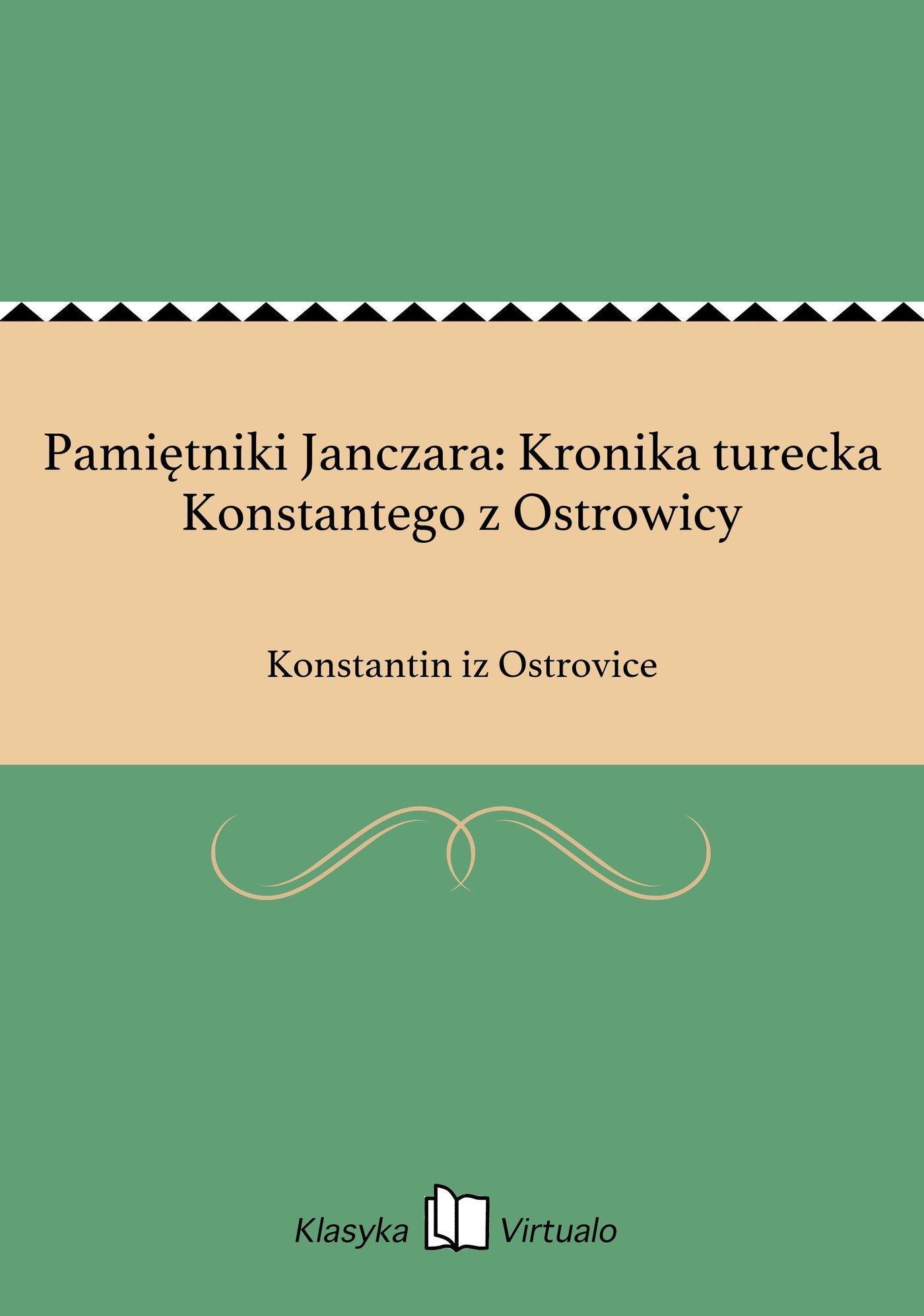 Pamiętniki Janczara: Kronika turecka Konstantego z Ostrowicy - Ebook (Książka EPUB) do pobrania w formacie EPUB
