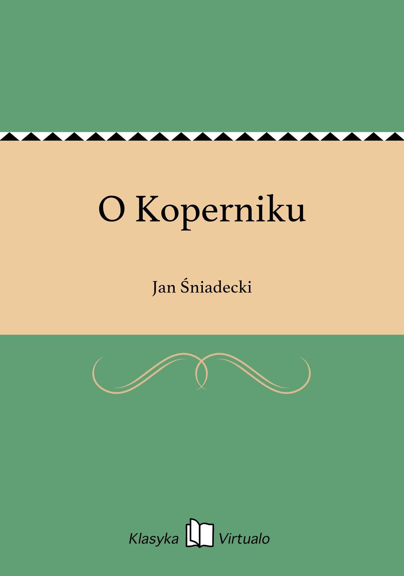 O Koperniku - Ebook (Książka EPUB) do pobrania w formacie EPUB