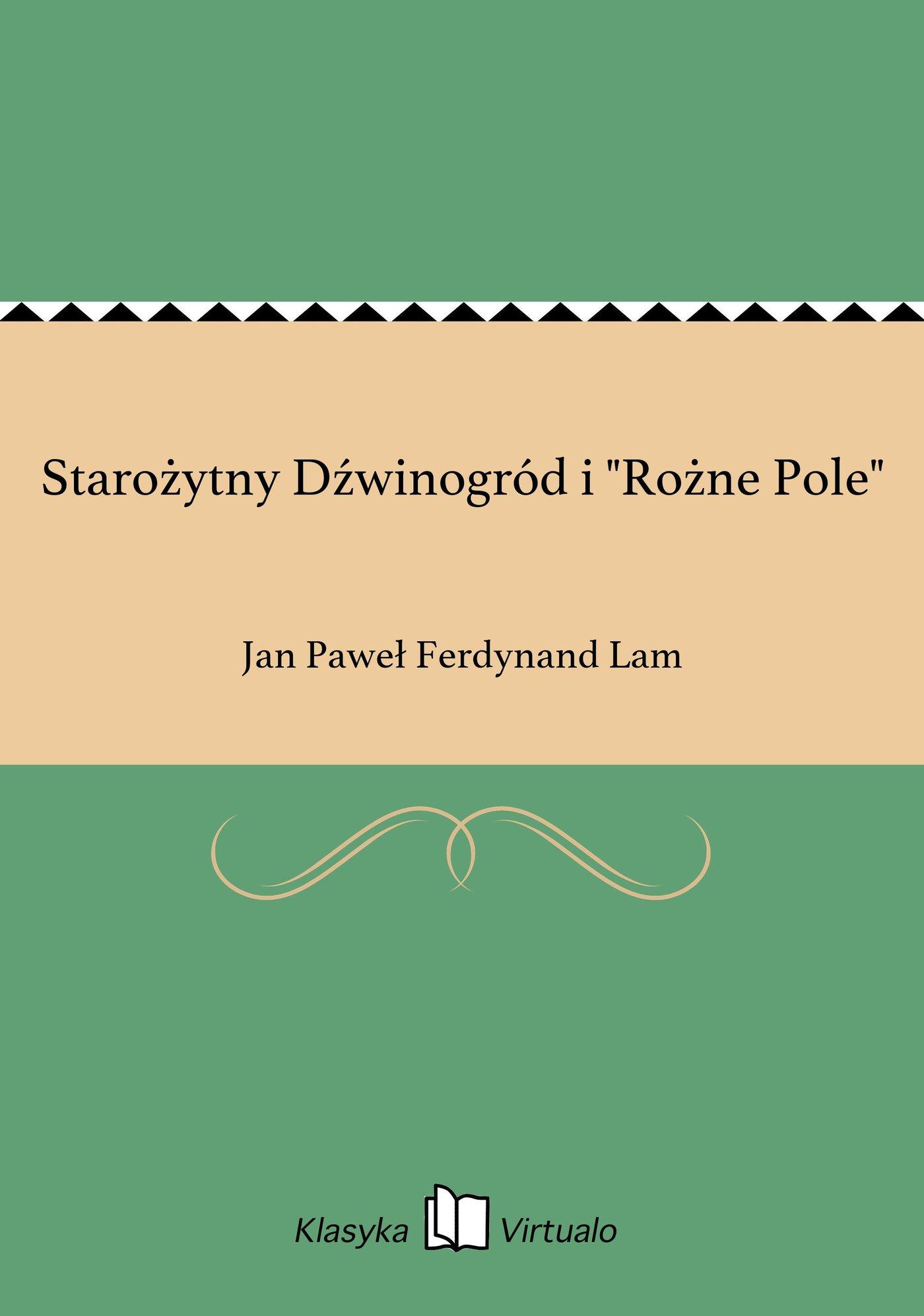 """Starożytny Dźwinogród i """"Rożne Pole"""" - Ebook (Książka EPUB) do pobrania w formacie EPUB"""