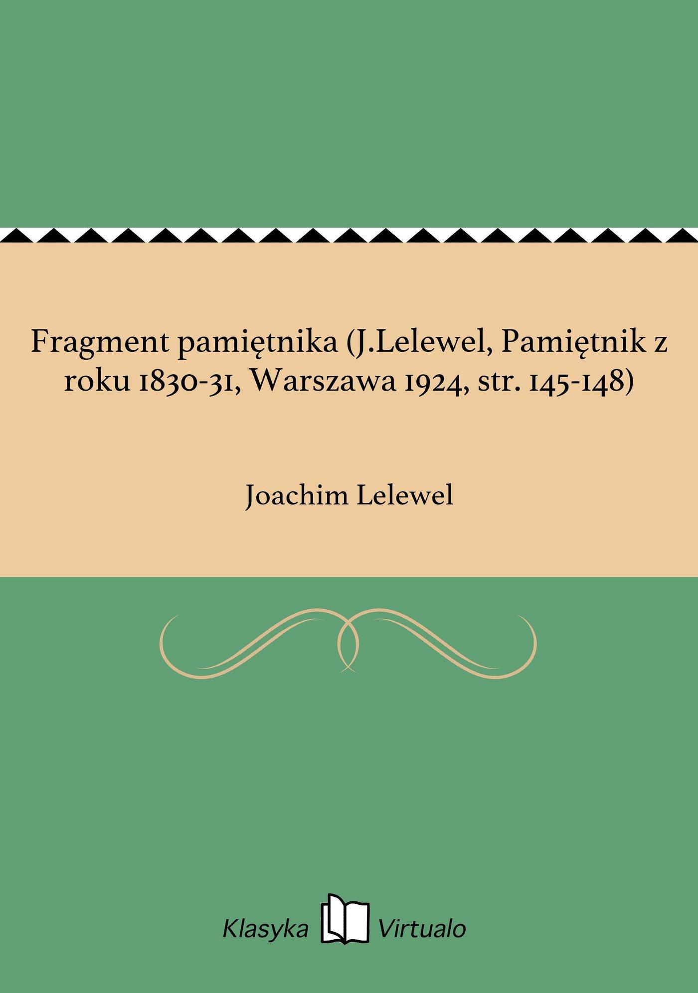 Fragment pamiętnika (J.Lelewel, Pamiętnik z roku 1830-31, Warszawa 1924, str. 145-148) - Ebook (Książka EPUB) do pobrania w formacie EPUB