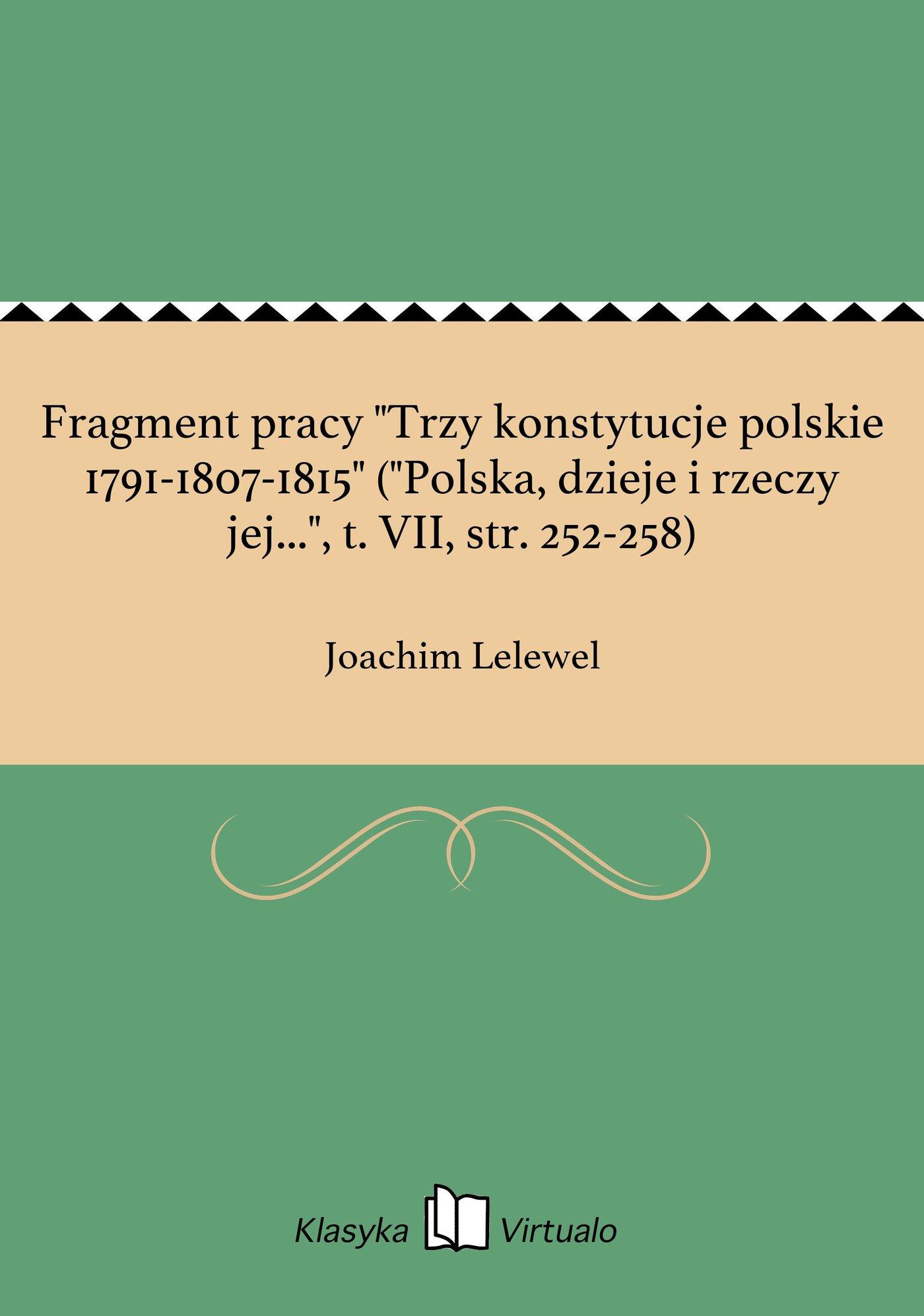 """Fragment pracy """"Trzy konstytucje polskie 1791-1807-1815"""" (""""Polska, dzieje i rzeczy jej..."""", t. VII, str. 252-258) - Ebook (Książka EPUB) do pobrania w formacie EPUB"""