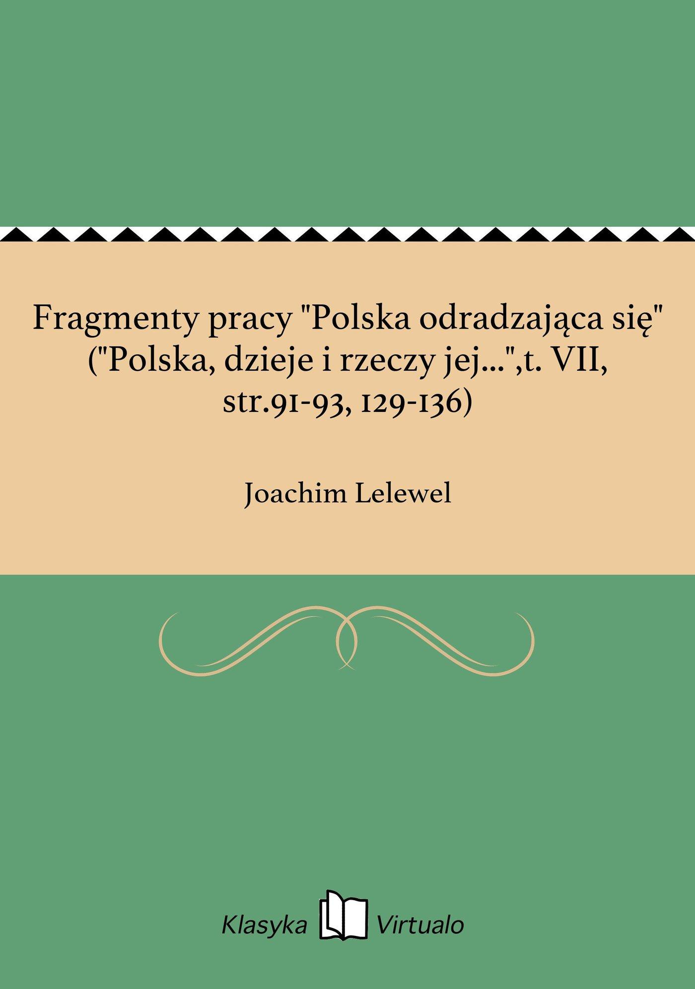 """Fragmenty pracy """"Polska odradzająca się"""" (""""Polska, dzieje i rzeczy jej..."""",t. VII, str.91-93, 129-136) - Ebook (Książka EPUB) do pobrania w formacie EPUB"""
