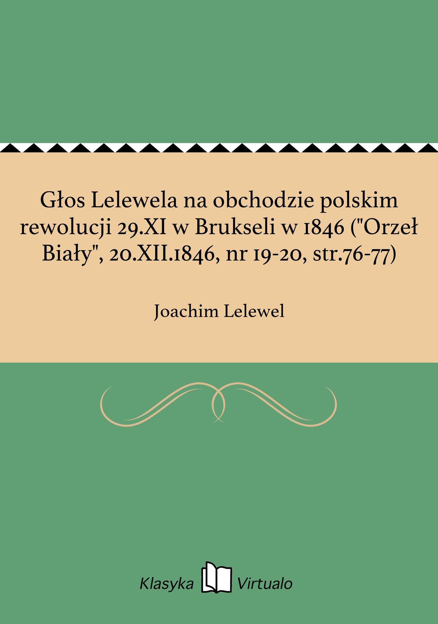 """Głos Lelewela na obchodzie polskim rewolucji 29.XI w Brukseli w 1846 (""""Orzeł Biały"""", 20.XII.1846, nr 19-20, str.76-77) - Ebook (Książka EPUB) do pobrania w formacie EPUB"""