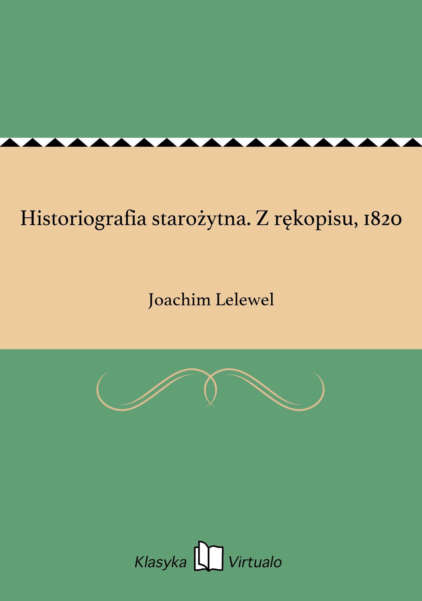 Historiografia starożytna. Z rękopisu, 1820 - Ebook (Książka EPUB) do pobrania w formacie EPUB