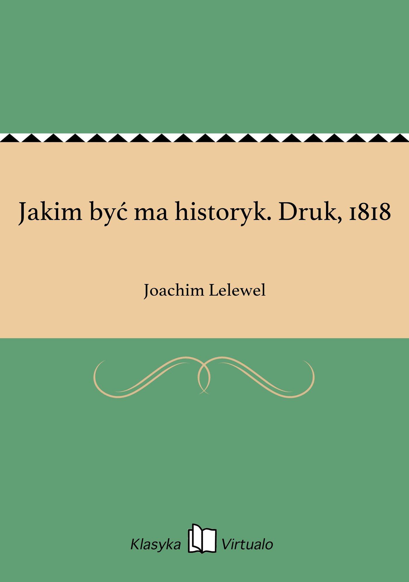 Jakim być ma historyk. Druk, 1818 - Ebook (Książka EPUB) do pobrania w formacie EPUB