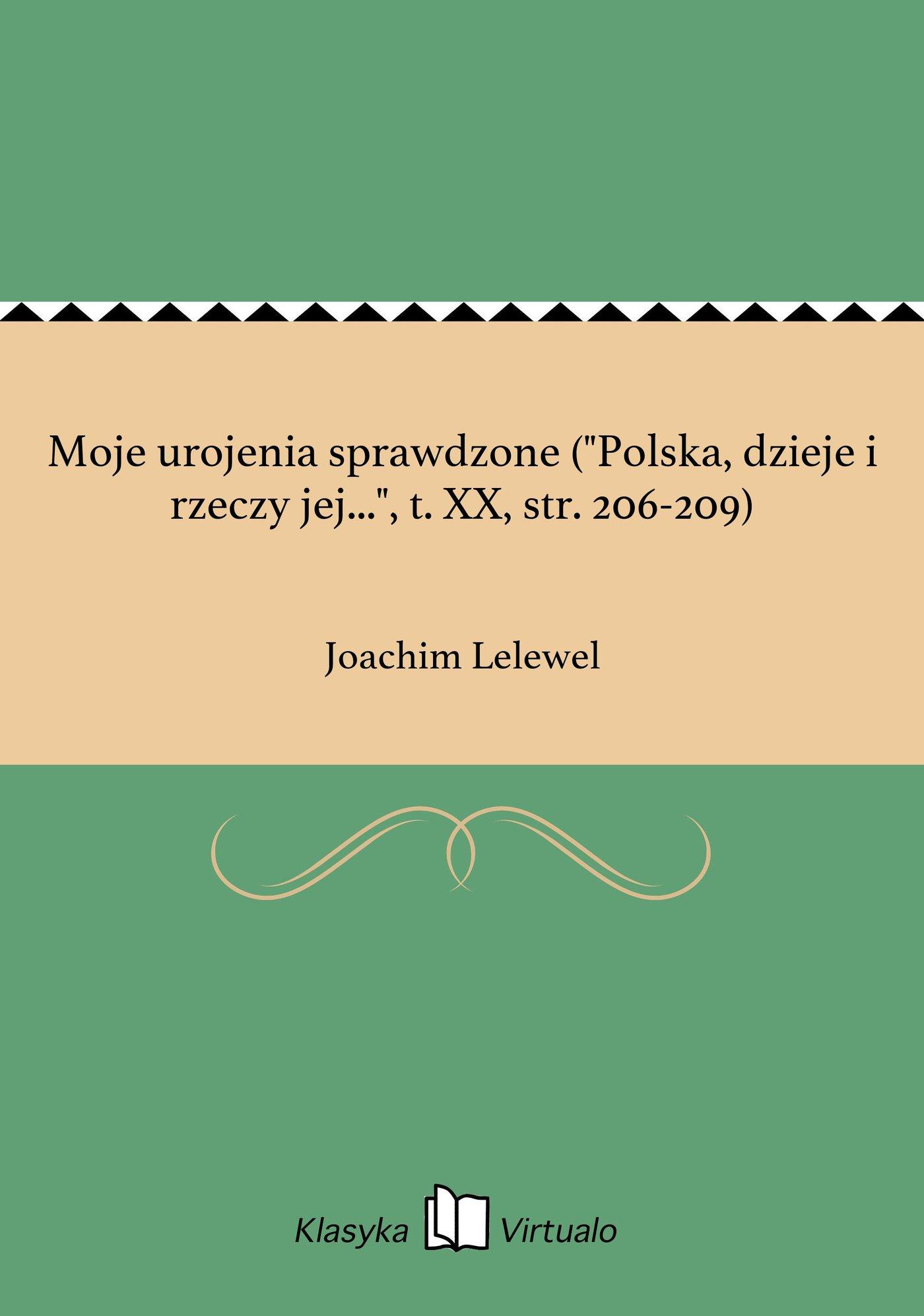 """Moje urojenia sprawdzone (""""Polska, dzieje i rzeczy jej..."""", t. XX, str. 206-209) - Ebook (Książka EPUB) do pobrania w formacie EPUB"""