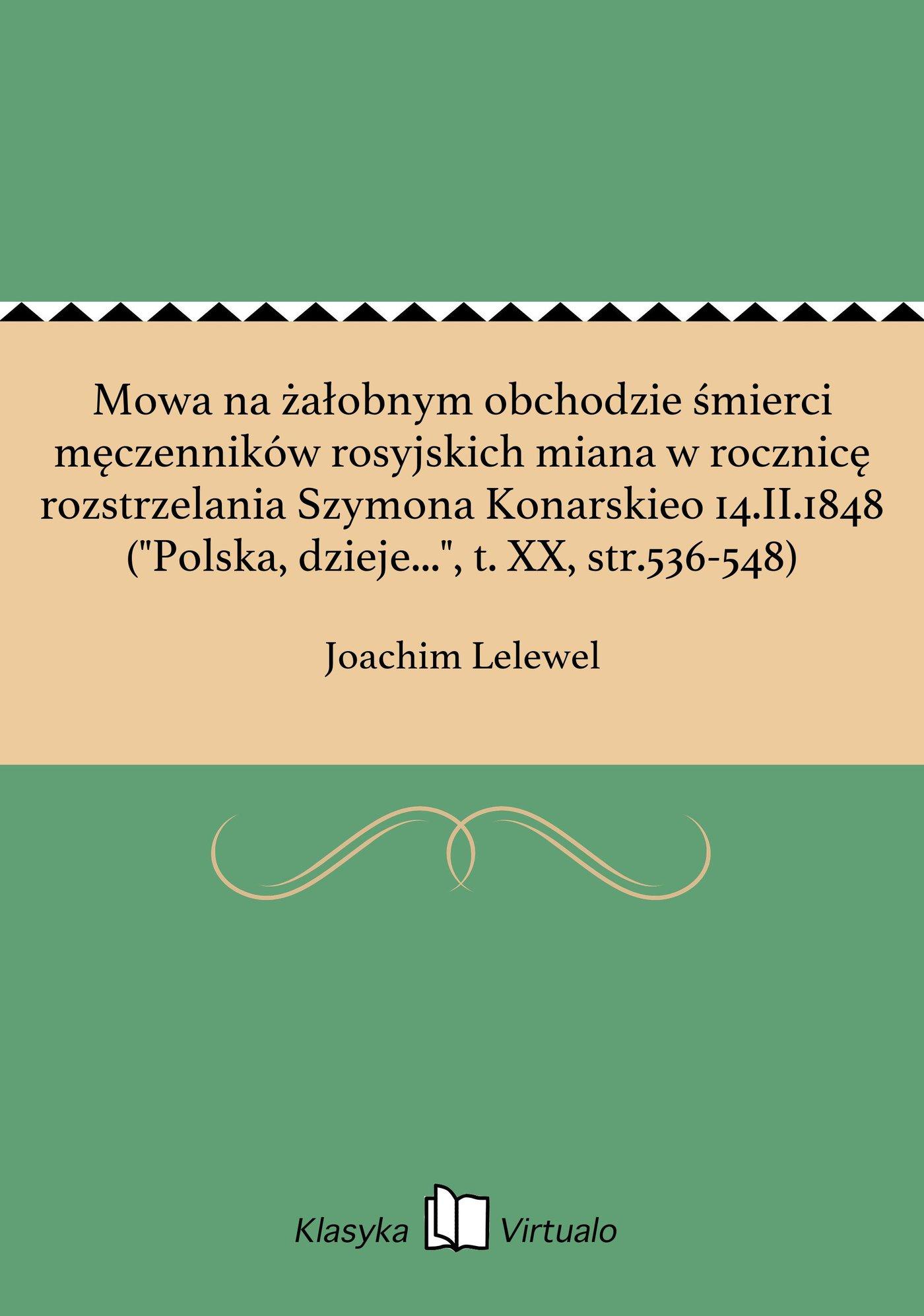 """Mowa na żałobnym obchodzie śmierci męczenników rosyjskich miana w rocznicę rozstrzelania Szymona Konarskieo 14.II.1848 (""""Polska, dzieje..."""", t. XX, str.536-548) - Ebook (Książka EPUB) do pobrania w formacie EPUB"""