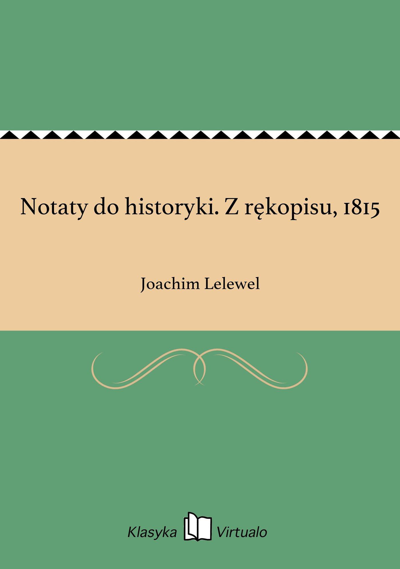 Notaty do historyki. Z rękopisu, 1815 - Ebook (Książka EPUB) do pobrania w formacie EPUB