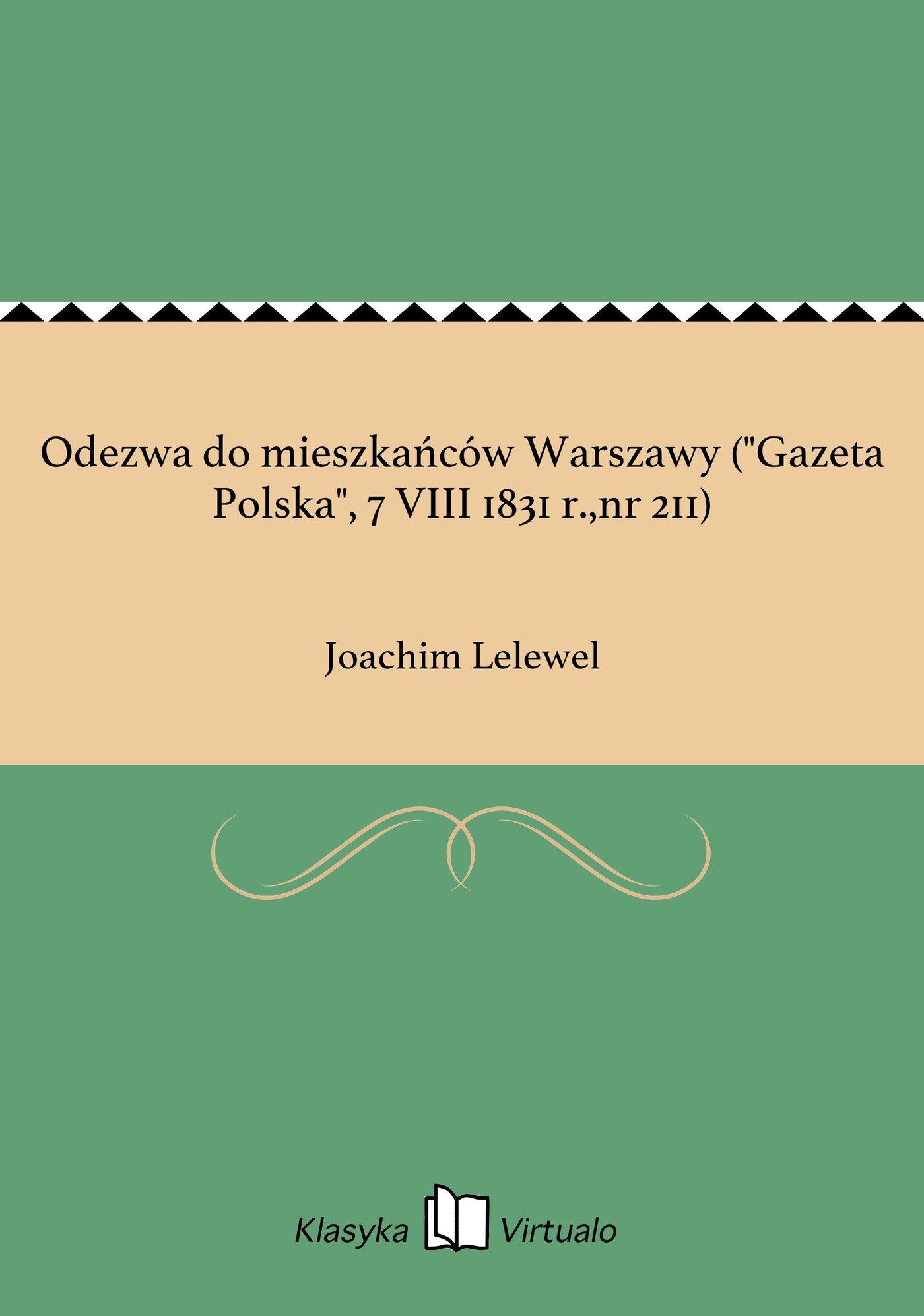 """Odezwa do mieszkańców Warszawy (""""Gazeta Polska"""", 7 VIII 1831 r.,nr 211) - Ebook (Książka EPUB) do pobrania w formacie EPUB"""