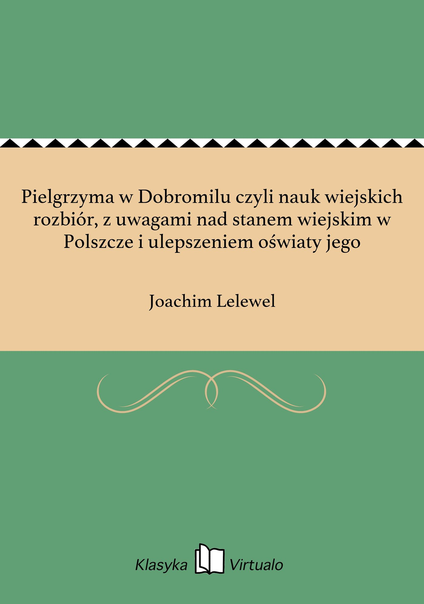 Pielgrzyma w Dobromilu czyli nauk wiejskich rozbiór, z uwagami nad stanem wiejskim w Polszcze i ulepszeniem oświaty jego - Ebook (Książka EPUB) do pobrania w formacie EPUB