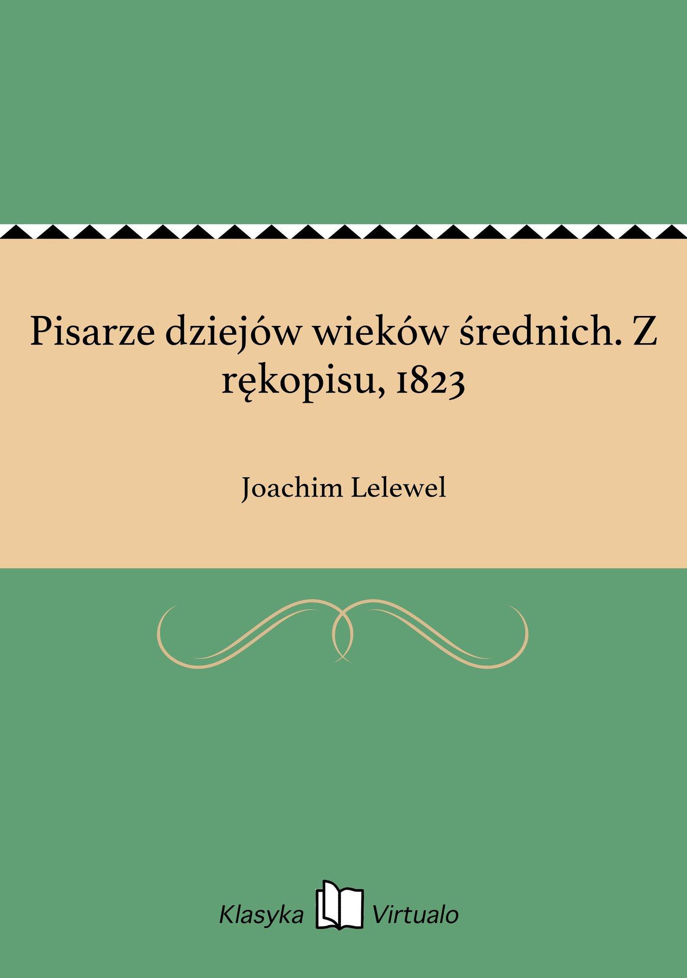 Pisarze dziejów wieków średnich. Z rękopisu, 1823 - Ebook (Książka EPUB) do pobrania w formacie EPUB