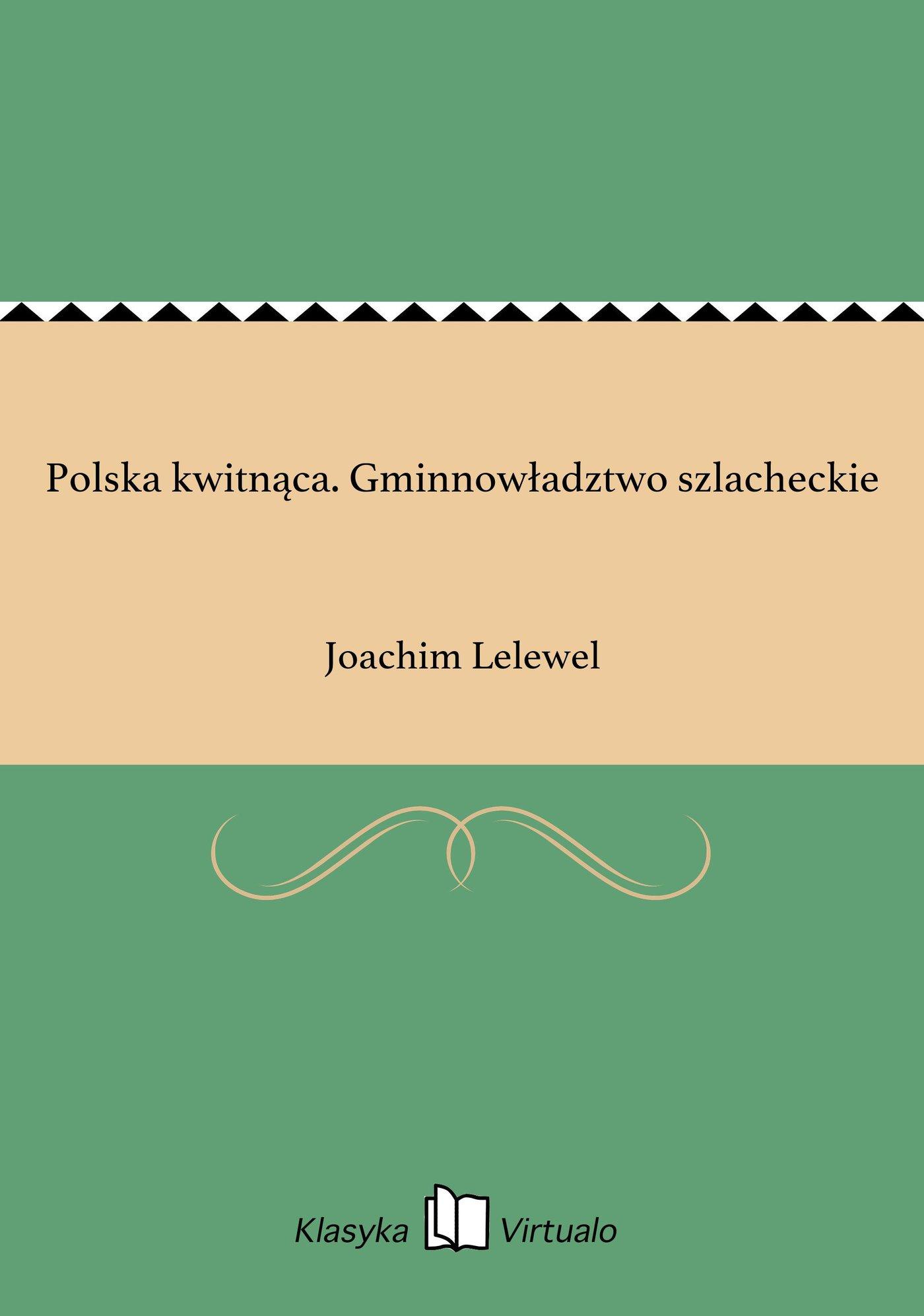 Polska kwitnąca. Gminnowładztwo szlacheckie - Ebook (Książka EPUB) do pobrania w formacie EPUB