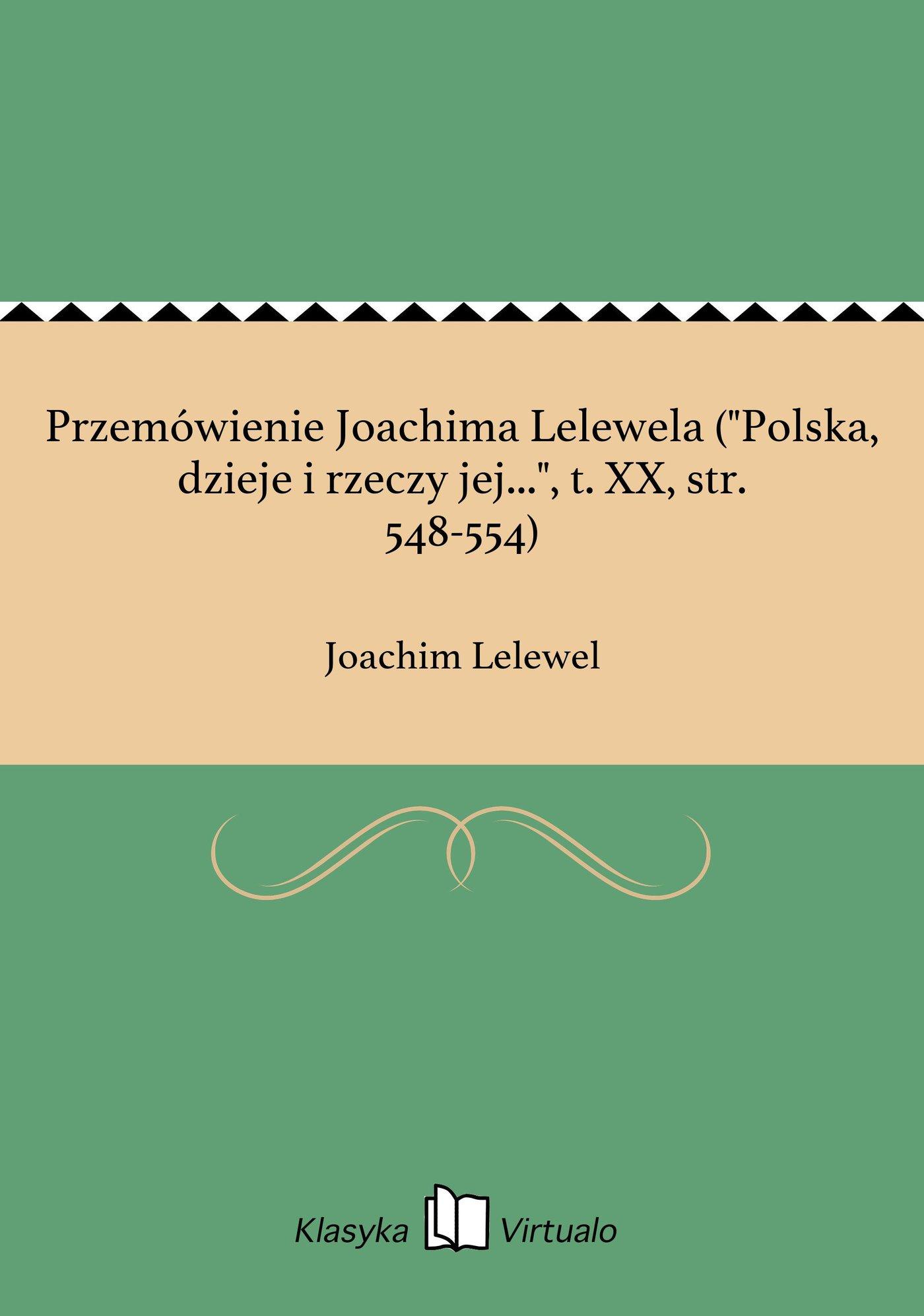 """Przemówienie Joachima Lelewela (""""Polska, dzieje i rzeczy jej..."""", t. XX, str. 548-554) - Ebook (Książka EPUB) do pobrania w formacie EPUB"""
