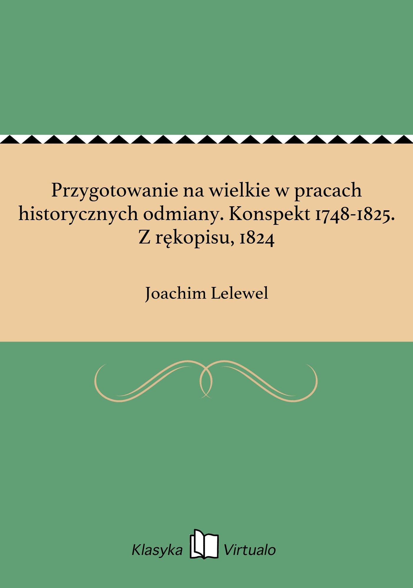 Przygotowanie na wielkie w pracach historycznych odmiany. Konspekt 1748-1825. Z rękopisu, 1824 - Ebook (Książka EPUB) do pobrania w formacie EPUB