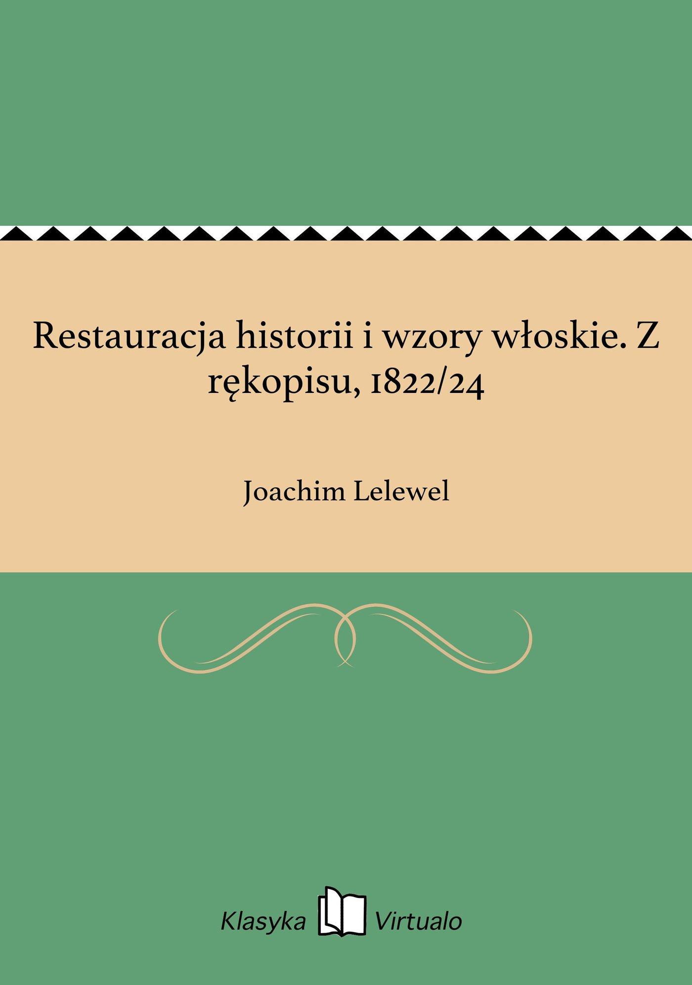 Restauracja historii i wzory włoskie. Z rękopisu, 1822/24 - Ebook (Książka EPUB) do pobrania w formacie EPUB