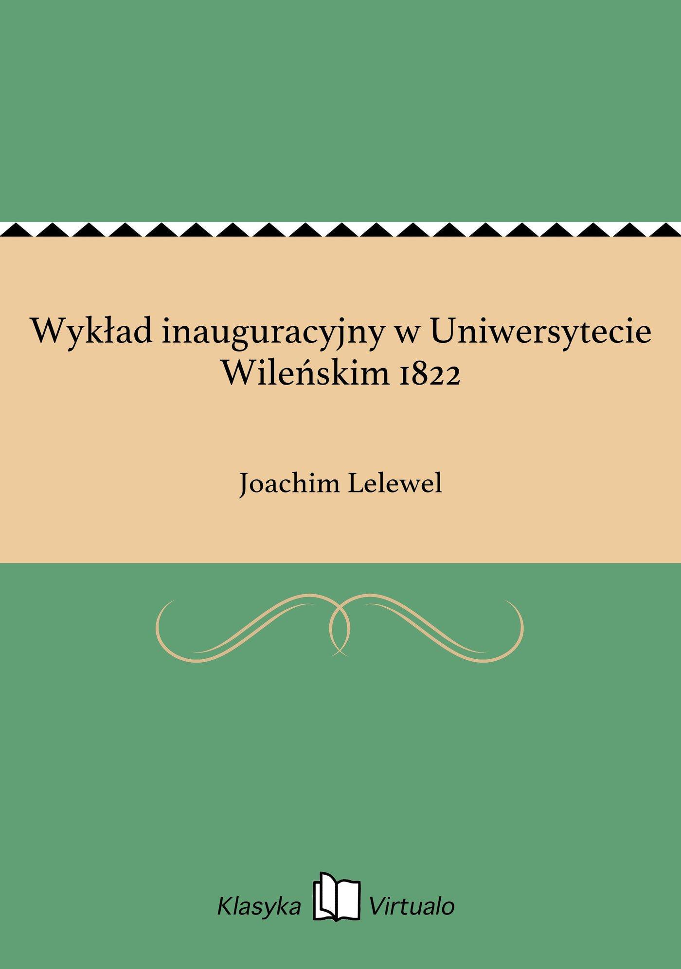 Wykład inauguracyjny w Uniwersytecie Wileńskim 1822 - Ebook (Książka EPUB) do pobrania w formacie EPUB