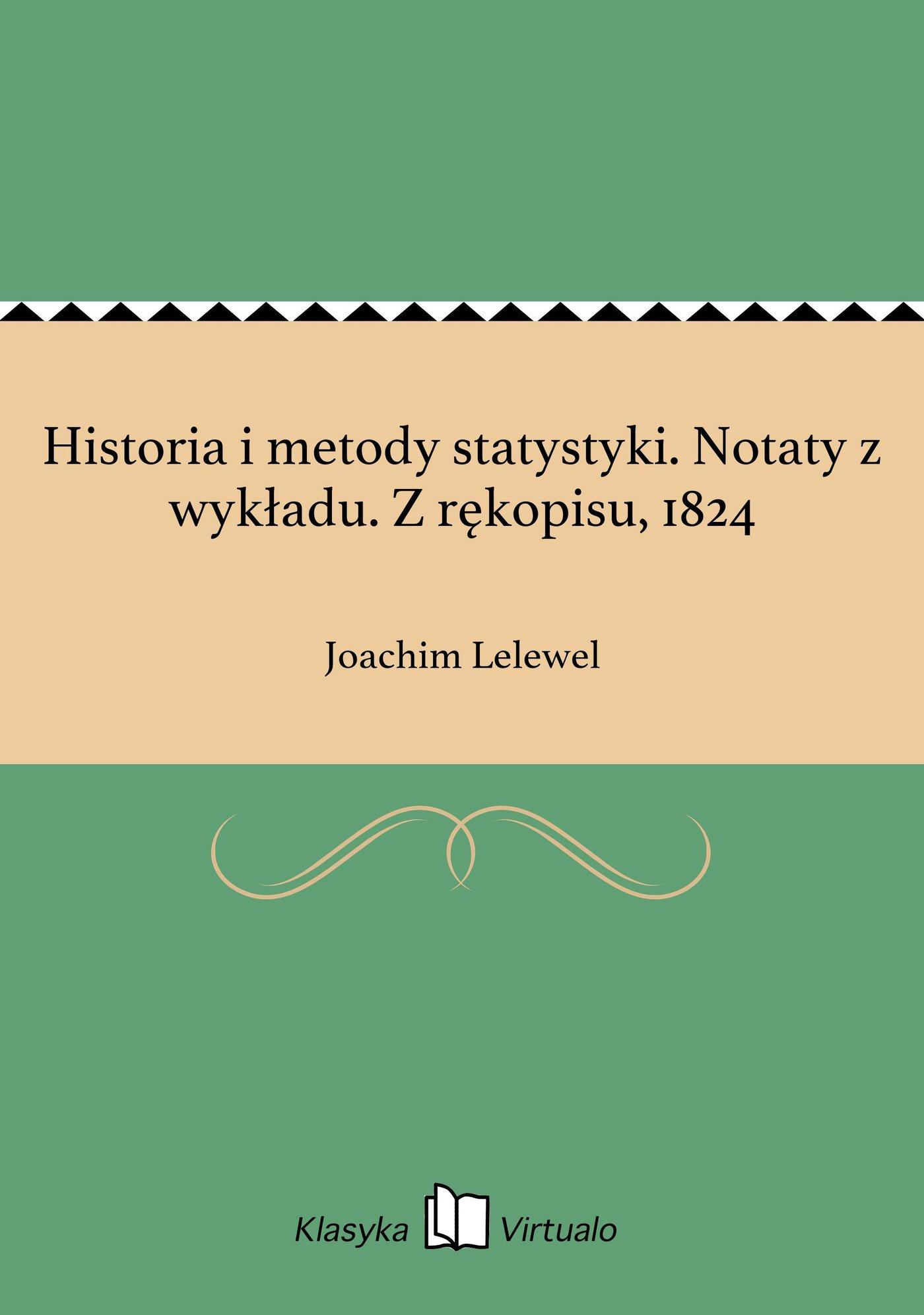 Historia i metody statystyki. Notaty z wykładu. Z rękopisu, 1824 - Ebook (Książka EPUB) do pobrania w formacie EPUB