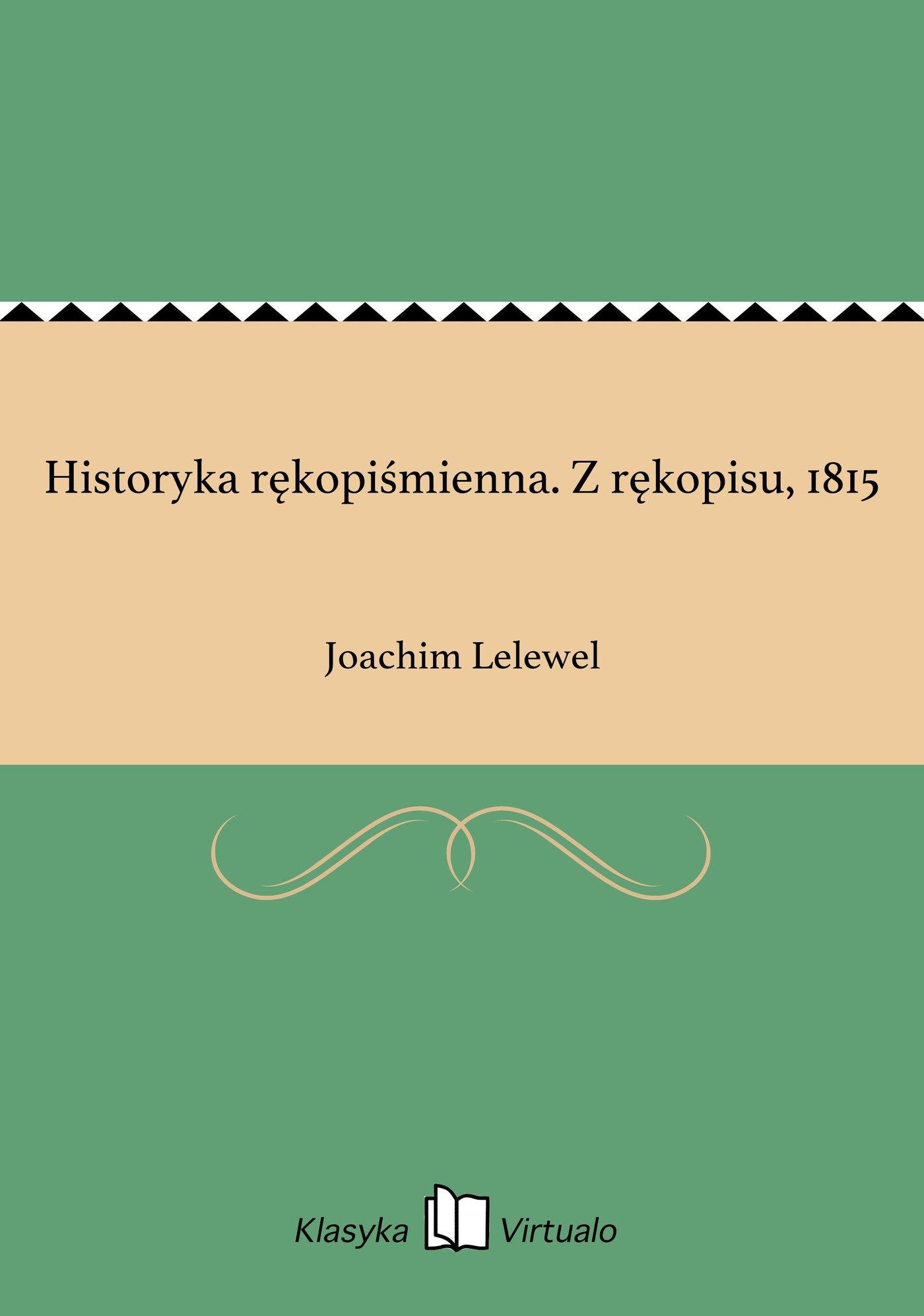 Historyka rękopiśmienna. Z rękopisu, 1815 - Ebook (Książka EPUB) do pobrania w formacie EPUB