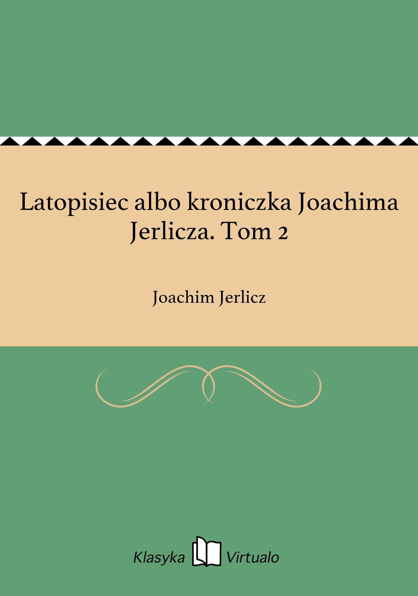 Latopisiec albo kroniczka Joachima Jerlicza. Tom 2 - Ebook (Książka EPUB) do pobrania w formacie EPUB