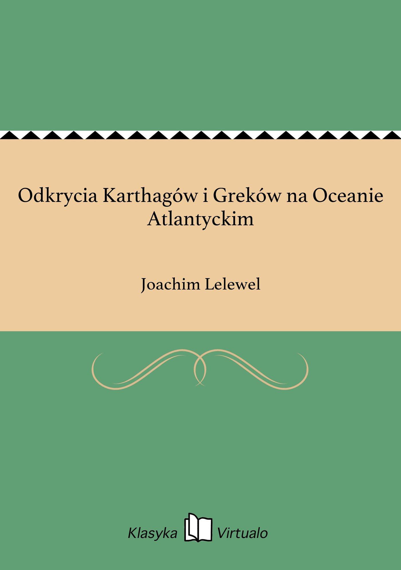 Odkrycia Karthagów i Greków na Oceanie Atlantyckim - Ebook (Książka EPUB) do pobrania w formacie EPUB