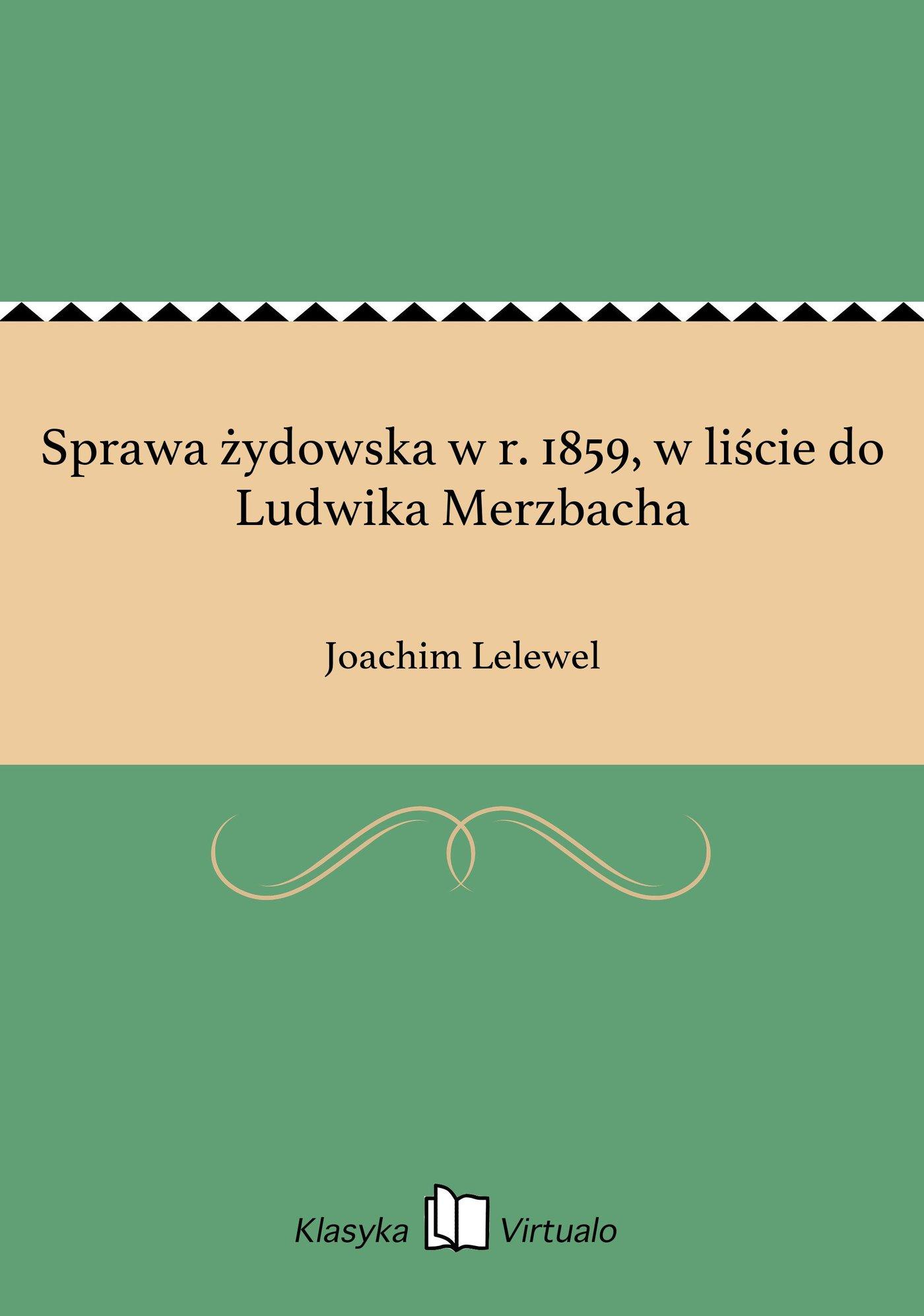 Sprawa żydowska w r. 1859, w liście do Ludwika Merzbacha - Ebook (Książka EPUB) do pobrania w formacie EPUB