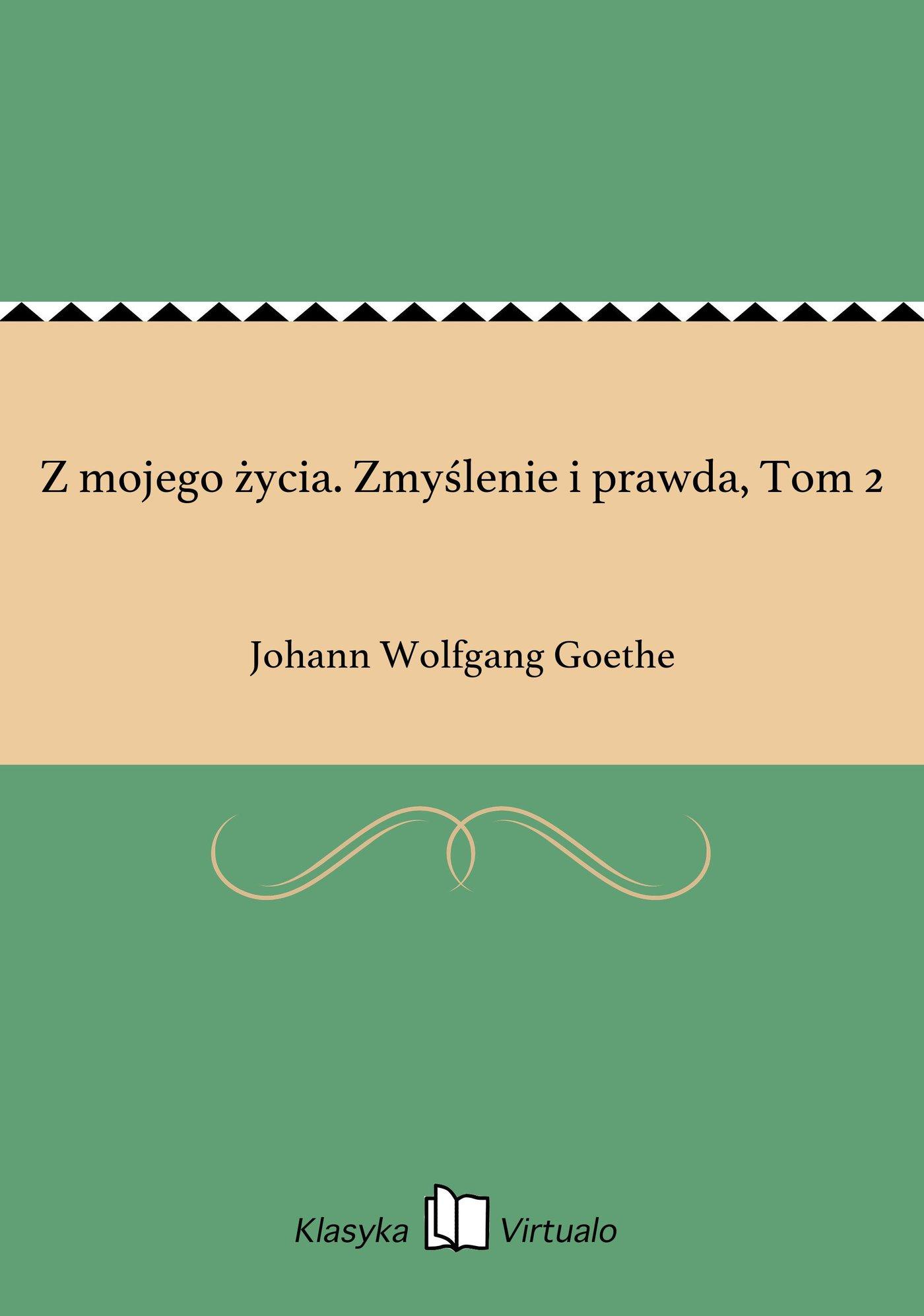 Z mojego życia. Zmyślenie i prawda, Tom 2 - Ebook (Książka EPUB) do pobrania w formacie EPUB