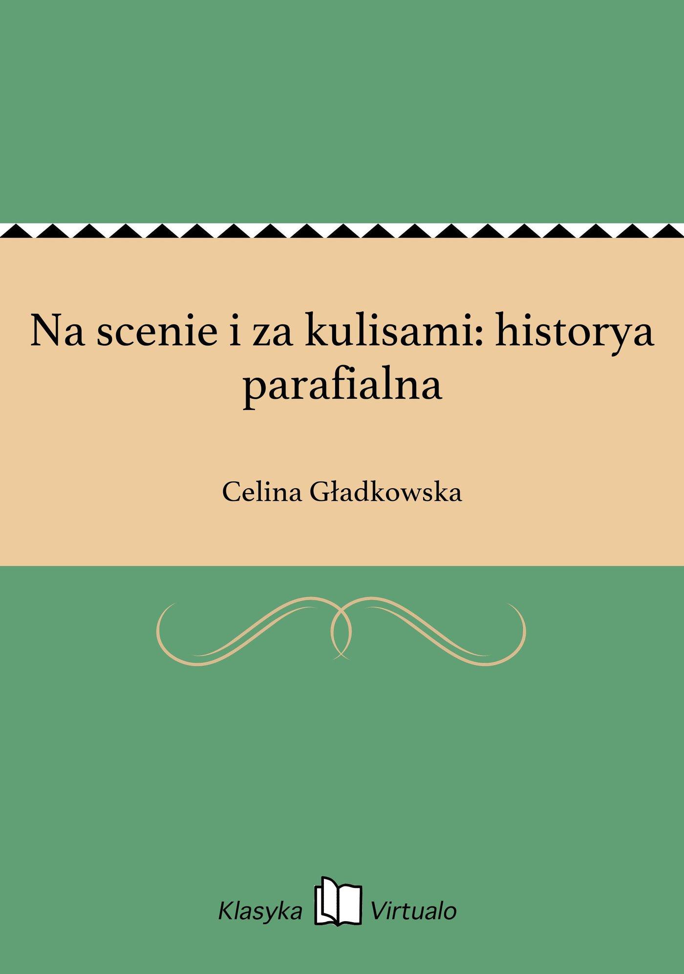Na scenie i za kulisami: historya parafialna - Ebook (Książka EPUB) do pobrania w formacie EPUB